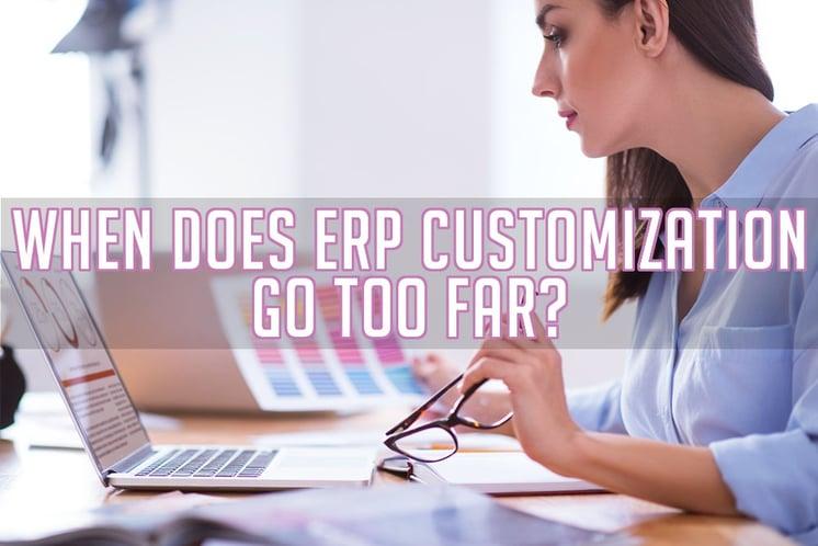ERP Customization Go Too Far
