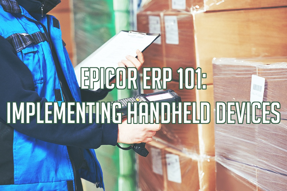 Implementing Epicor Handheld Devices