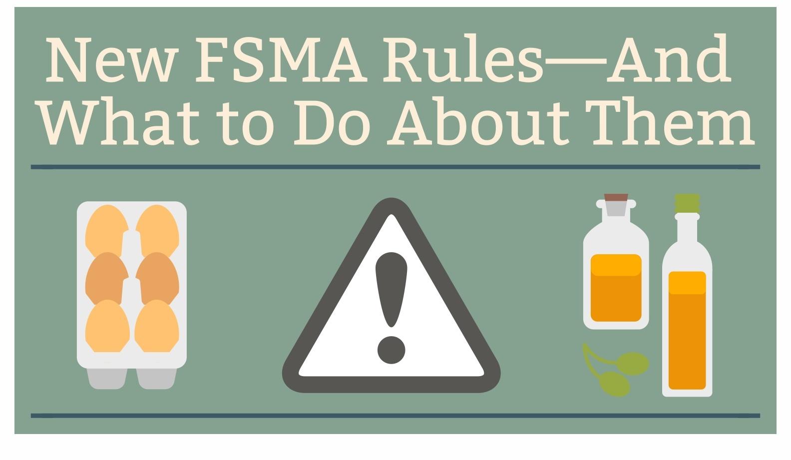 New FSMA Regulations