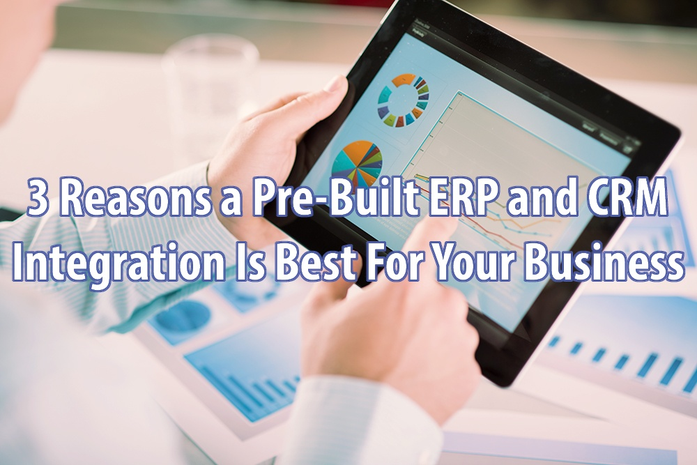 Pre-Built ERP and CRM Integration