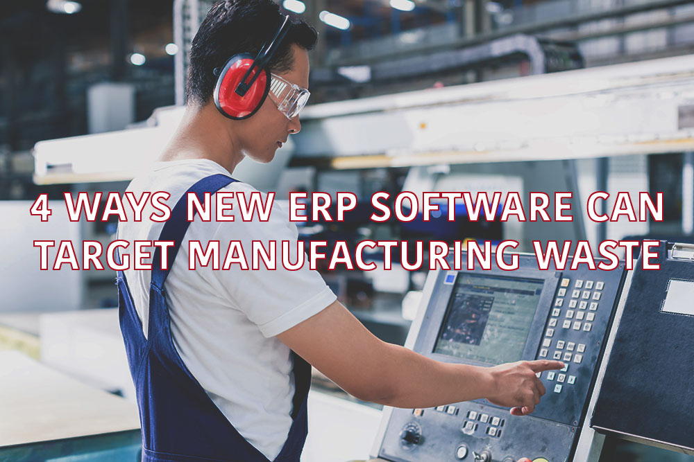 4 Ways New ERP Can Target Manufacturing ERP