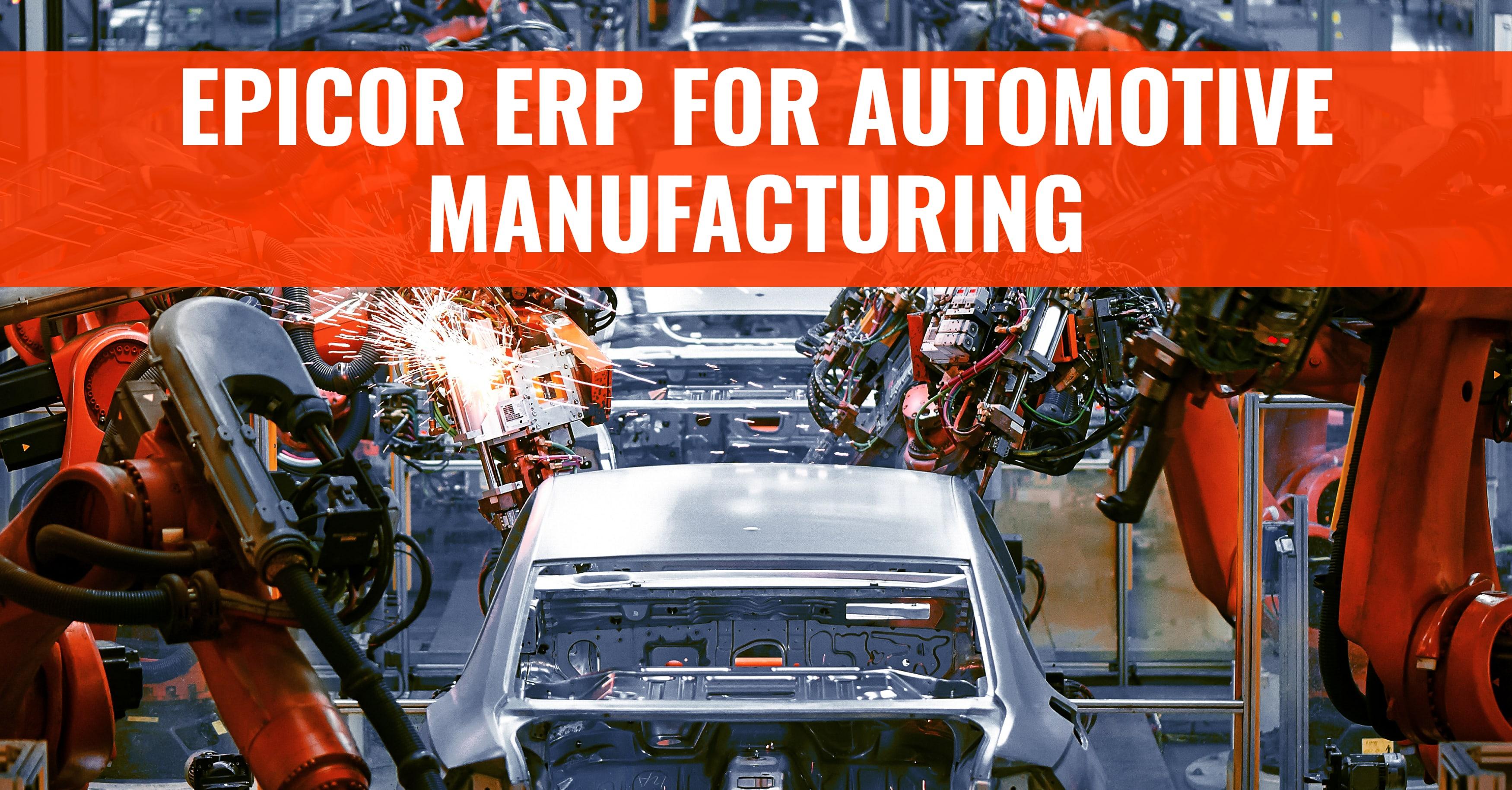 Automotive Manufacturing Epicor ERP