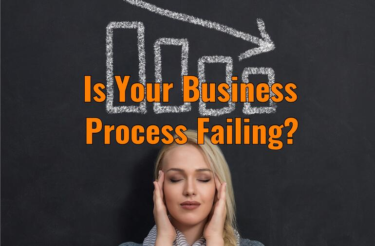 Business Process Failing