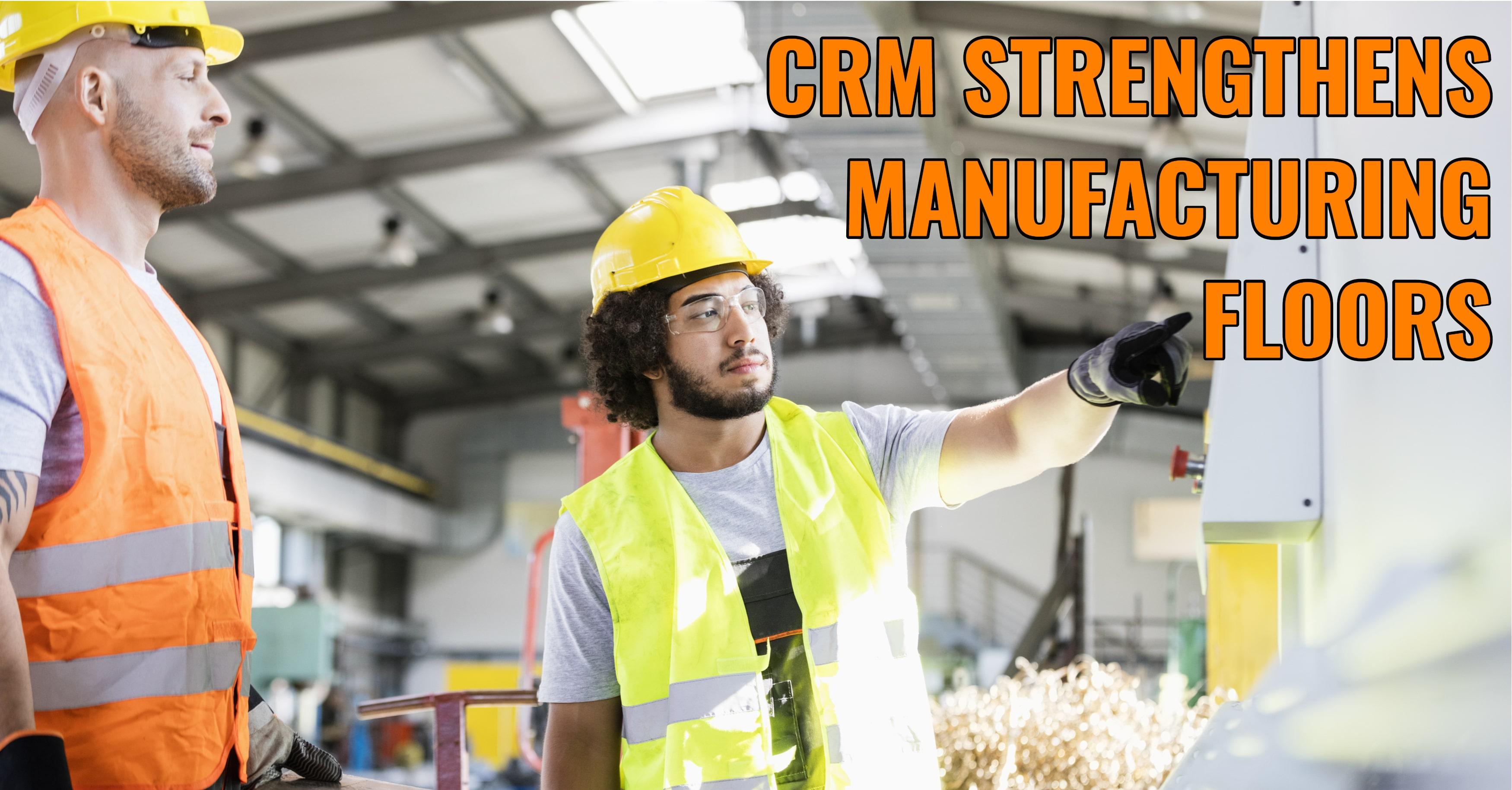 CRM Manufacturing Floor