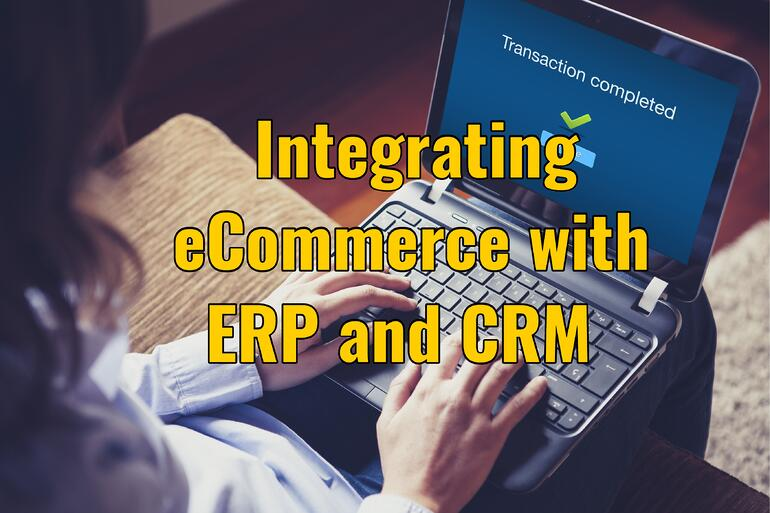 eCommerce Integration with ERP and CRM