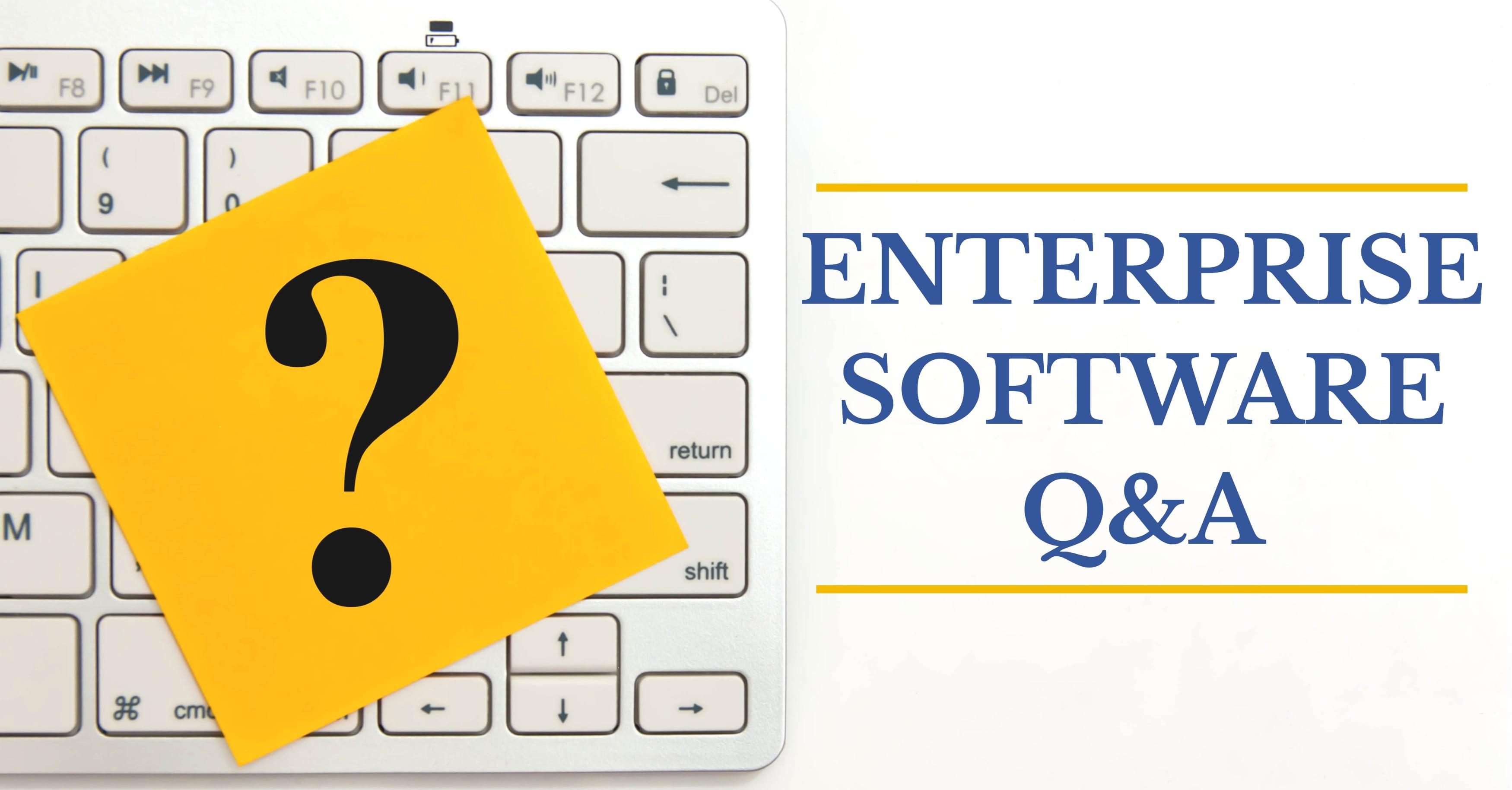 Enterprise Software Q&A