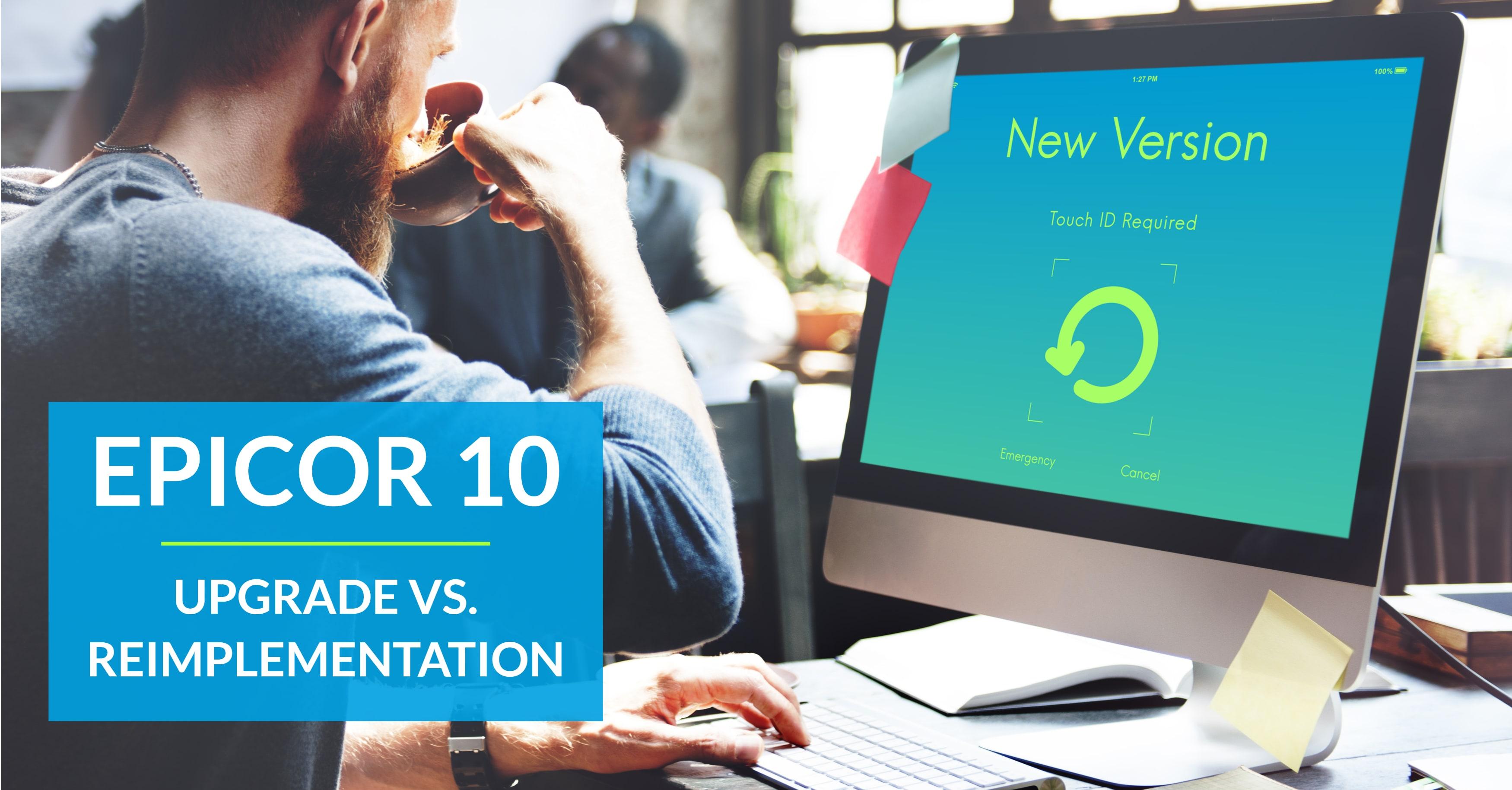 Epicor 10 Upgrade Reimplementation
