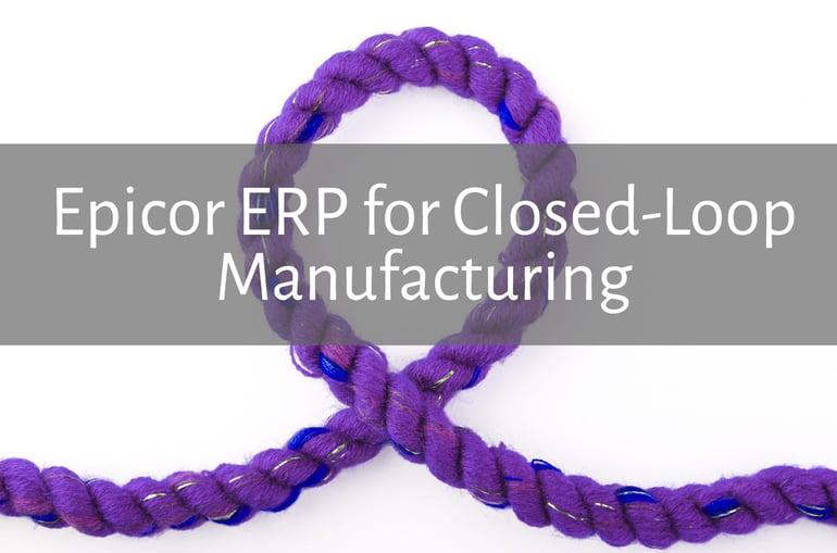 Epicor ERP Closed Loop