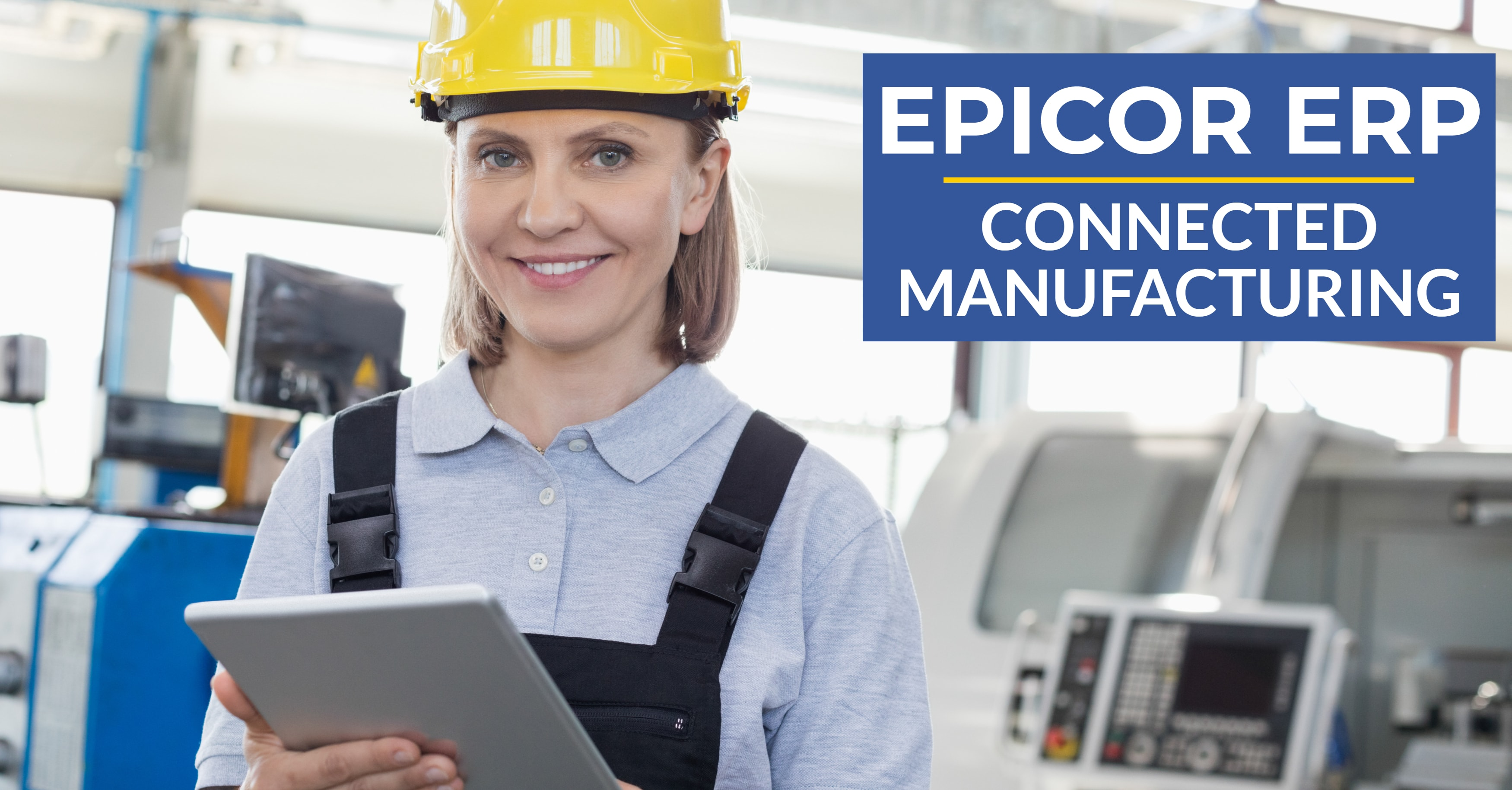 Epicor ERP Connected Manufacturing