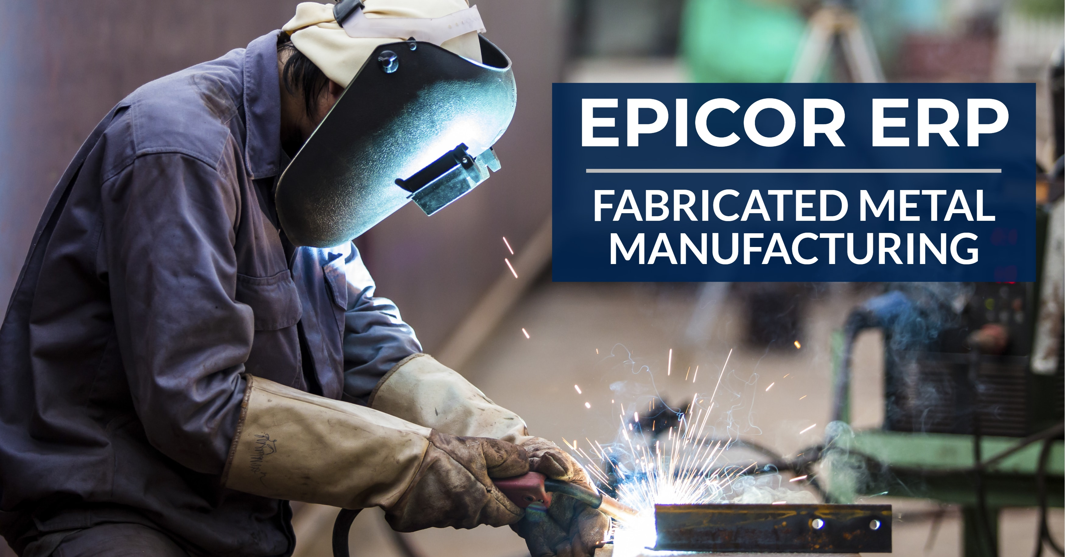 Epicor ERP Fabricated Metal Manufacturing