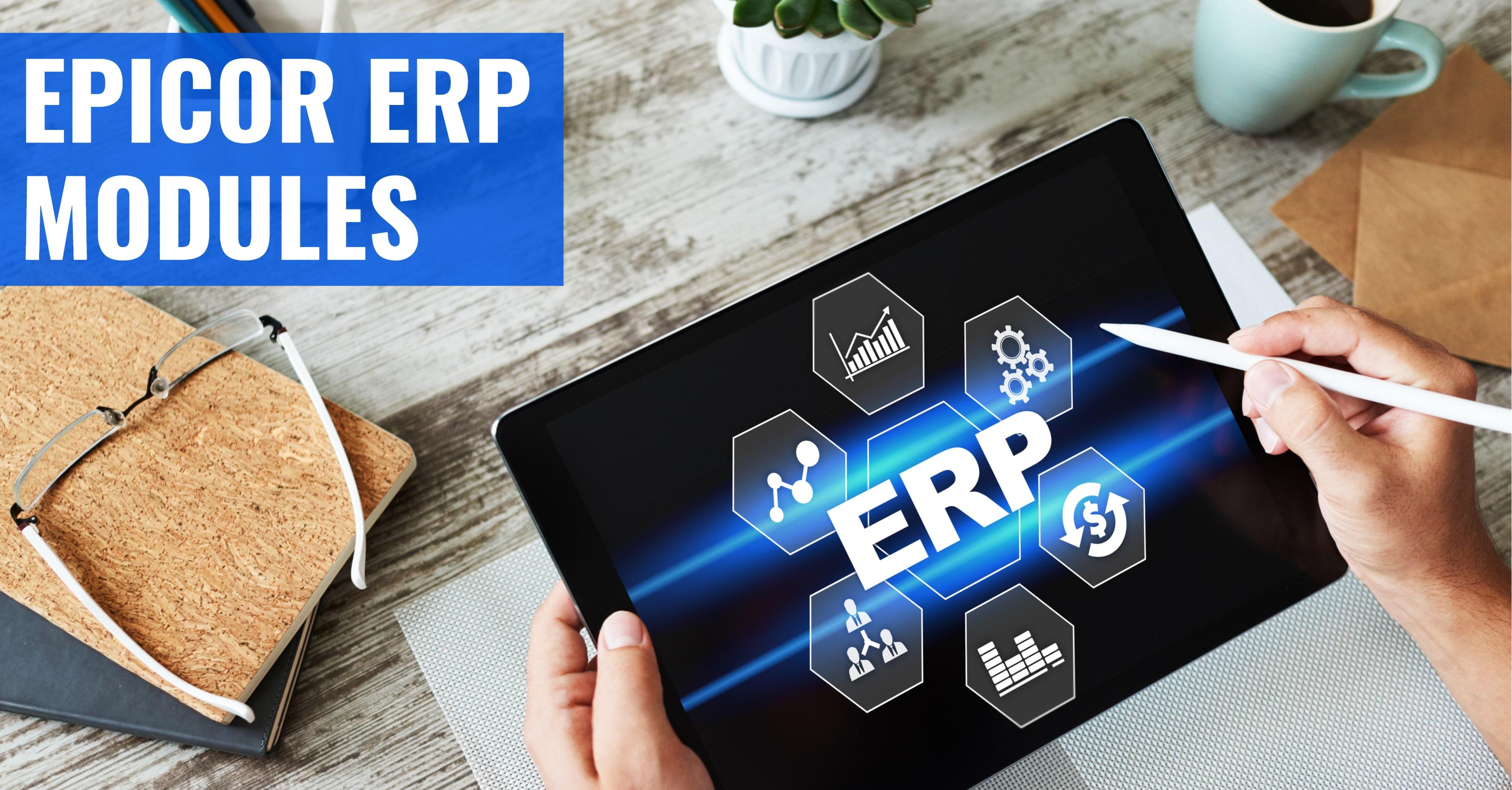 Epicor ERP Modules Overview