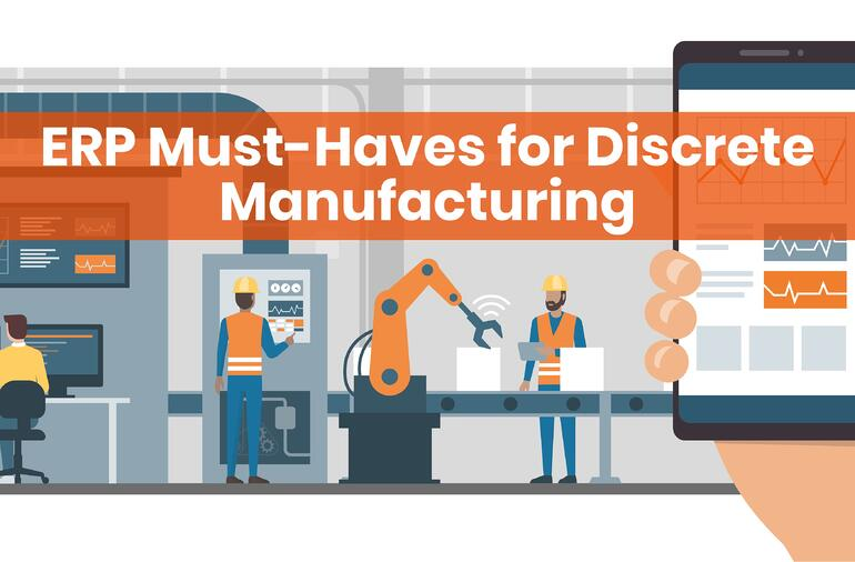 ERP Discrete Manufacturing Must-Haves