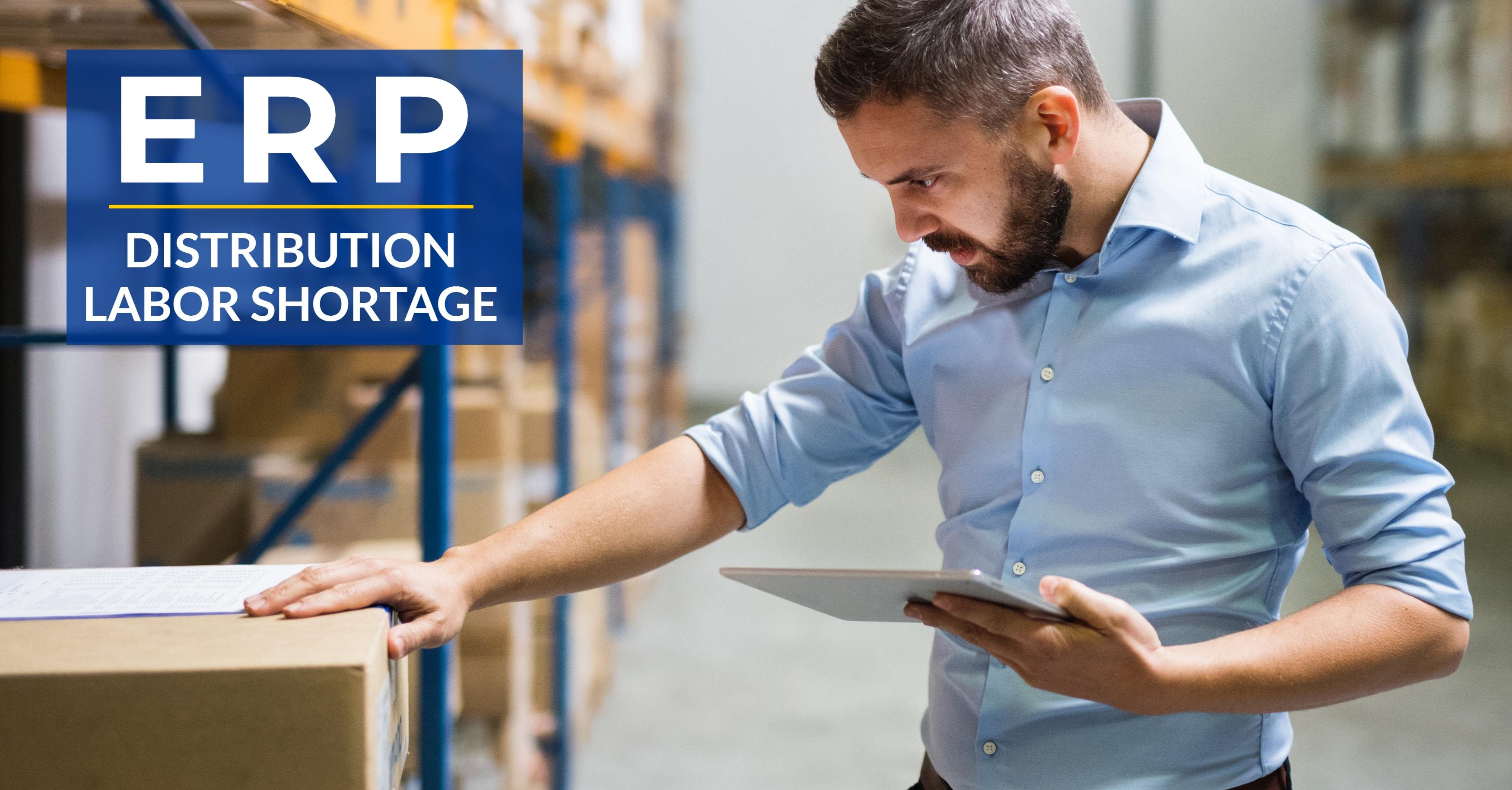 ERP Distribution Labor Shortage