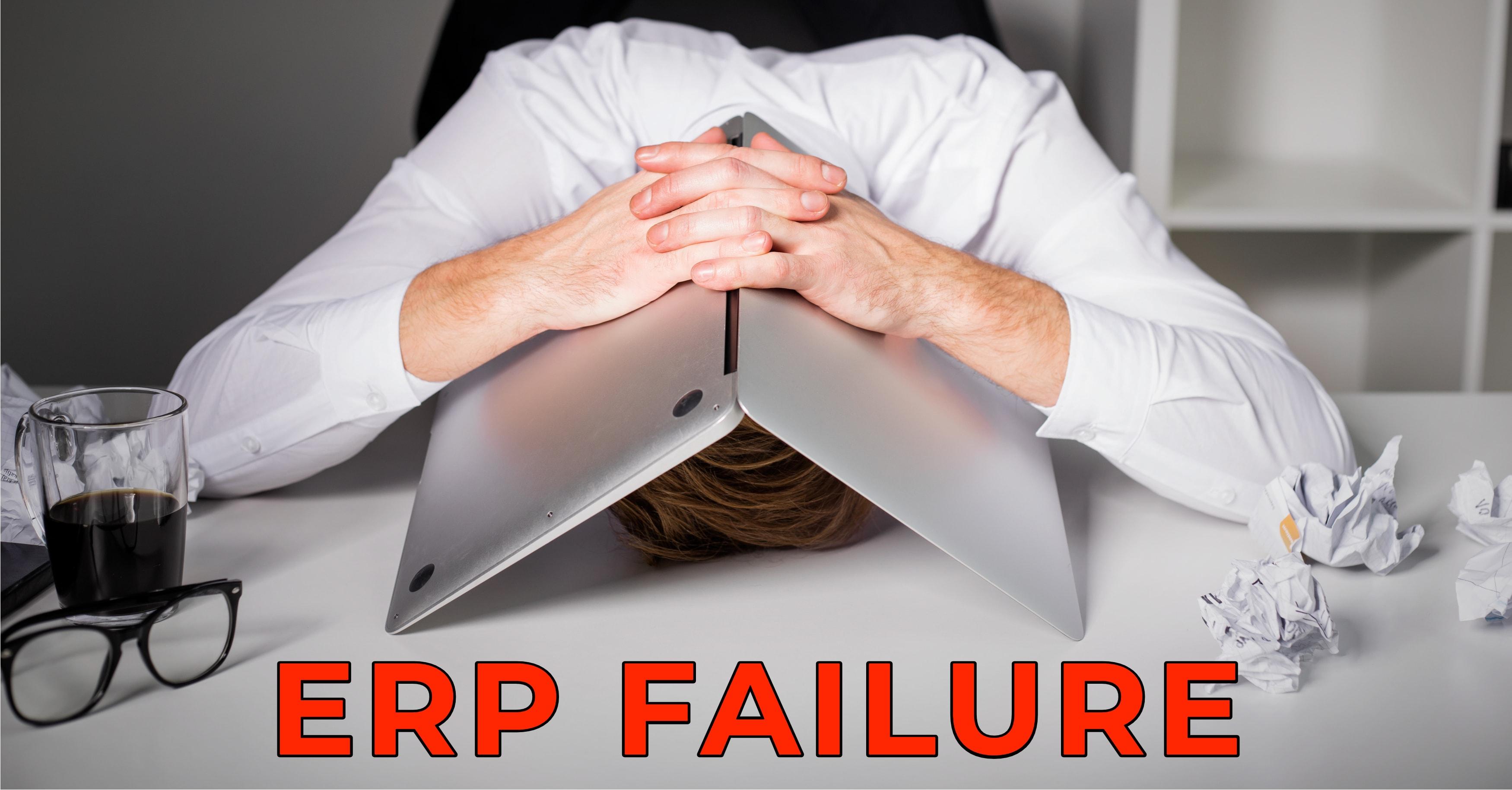 ERP Failure Reasons