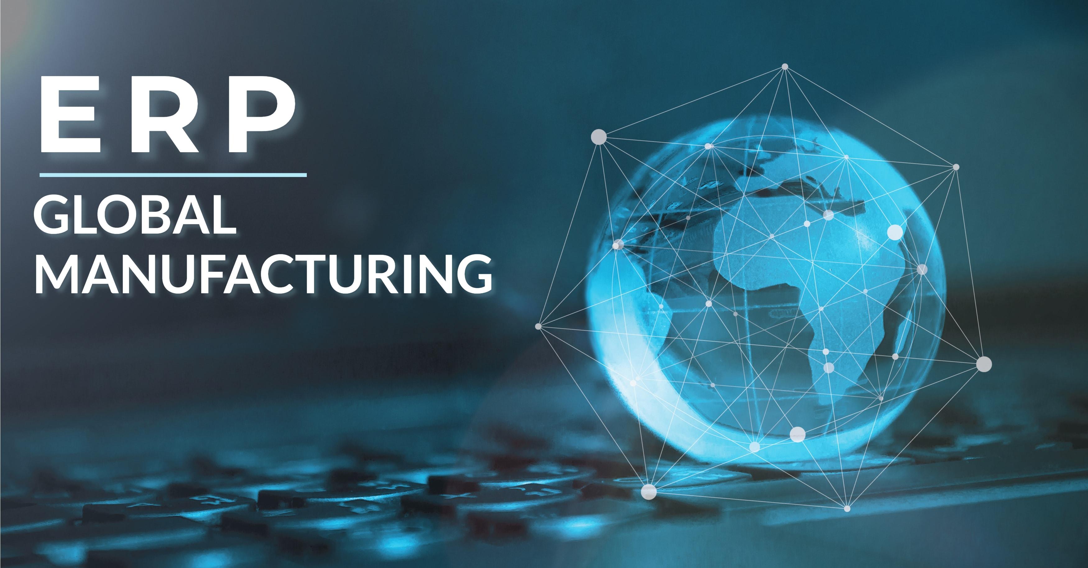 ERP Global Manufacturing