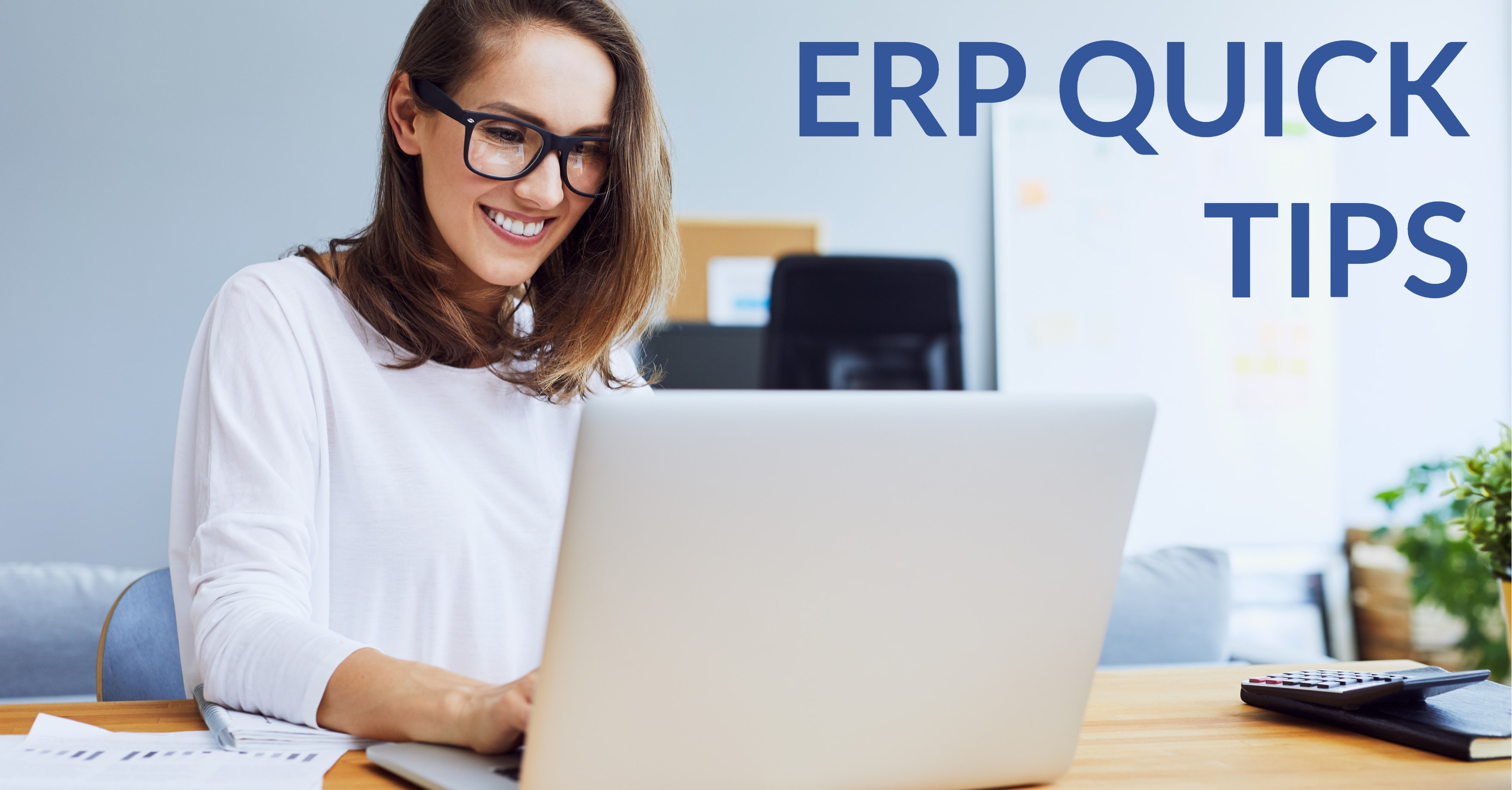 ERP Quick Tips