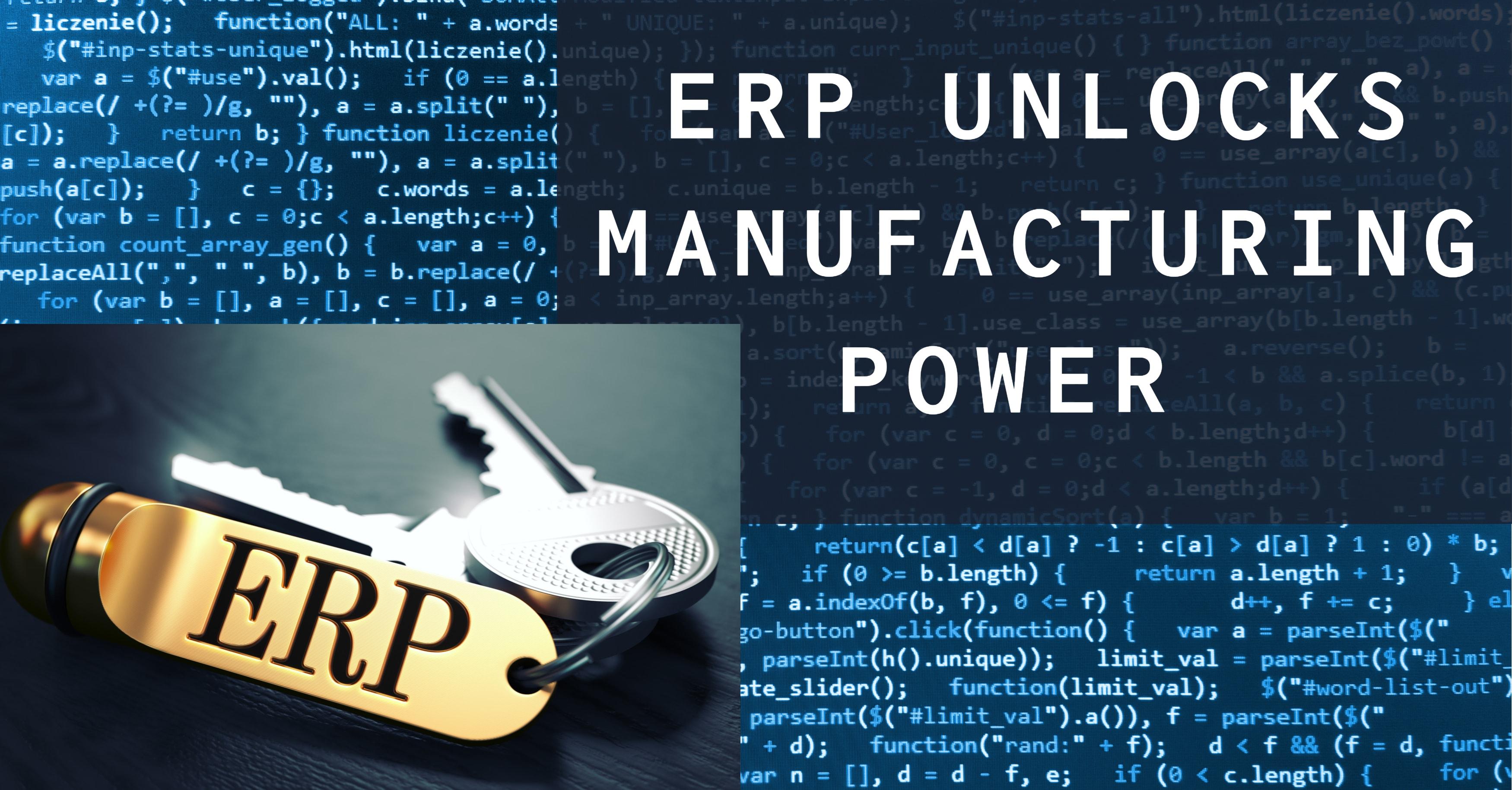 ERP Unlocks Manufacturing Power