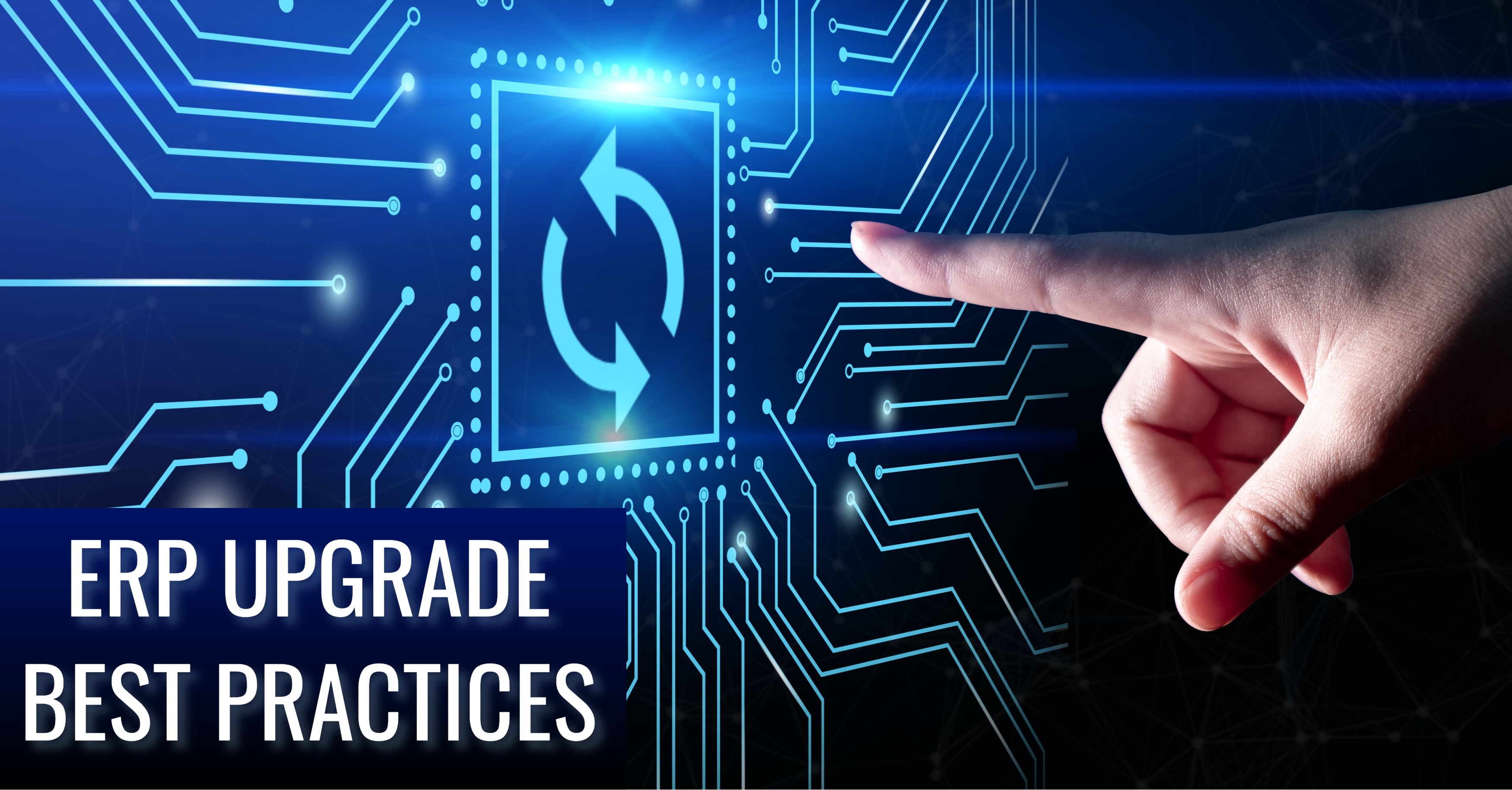 ERP Upgrade Best Practices