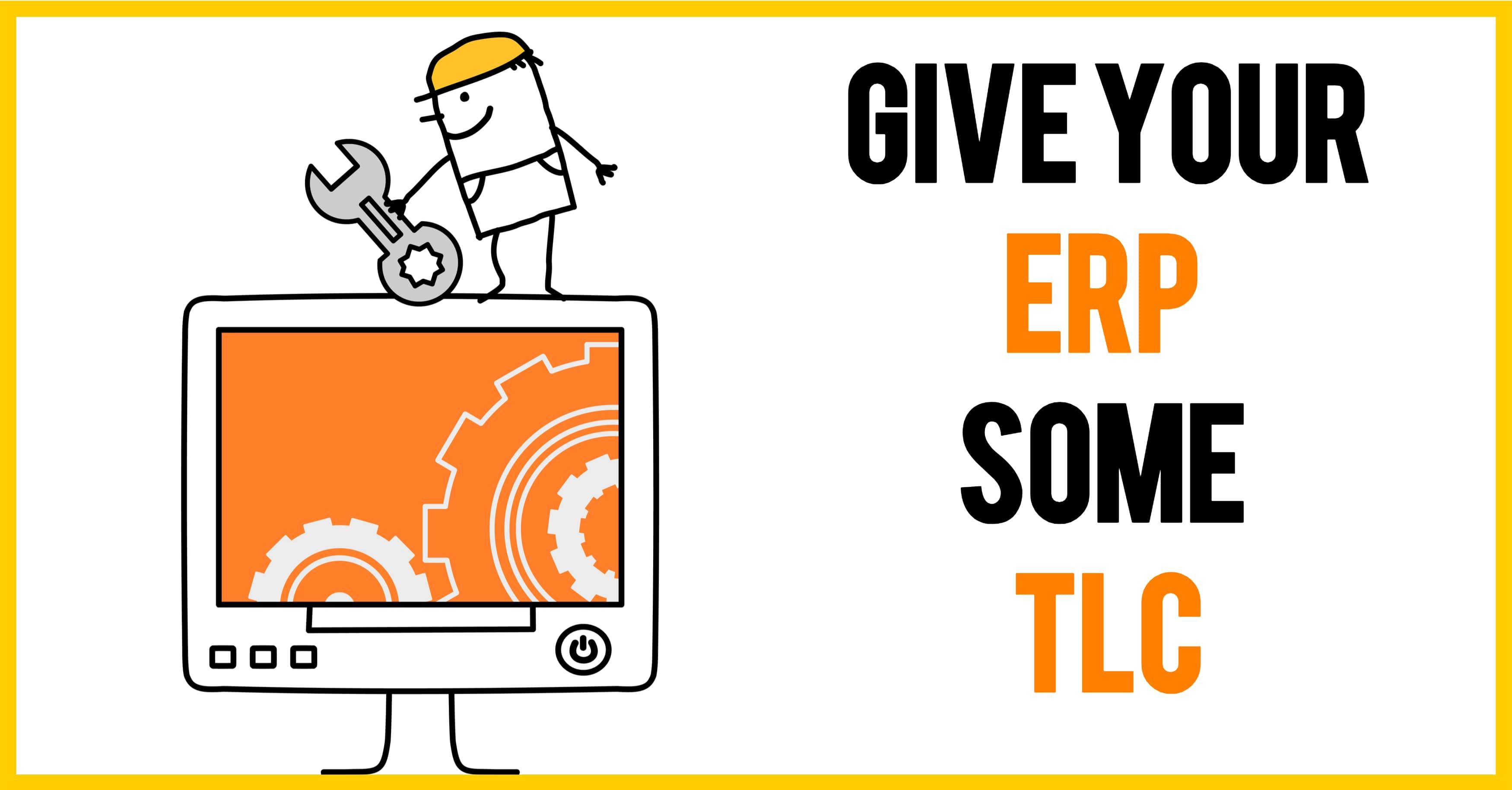 Give ERP TLC