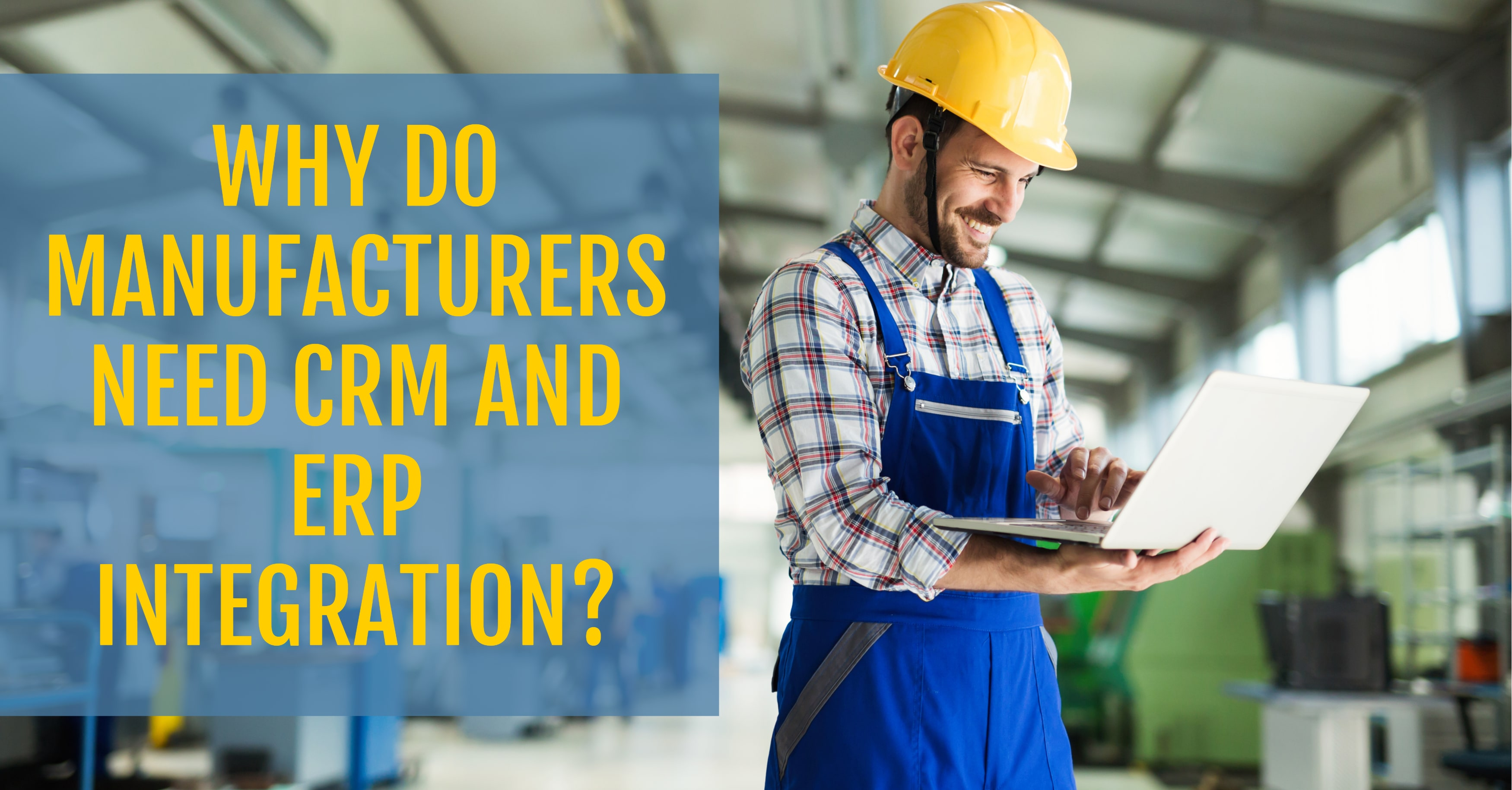 Manufacturers ERP CRM Integration