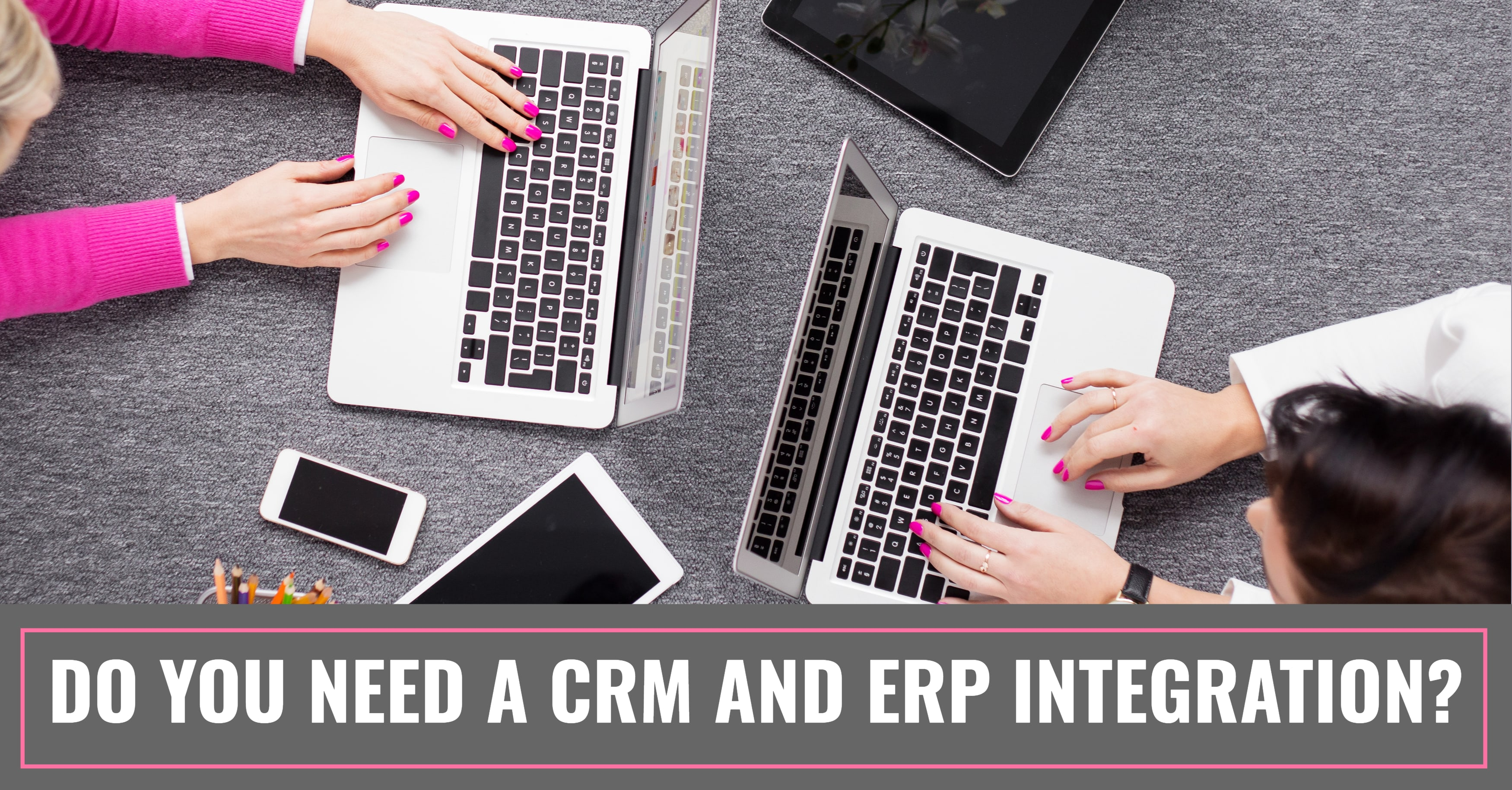 Need CRM ERP Integration