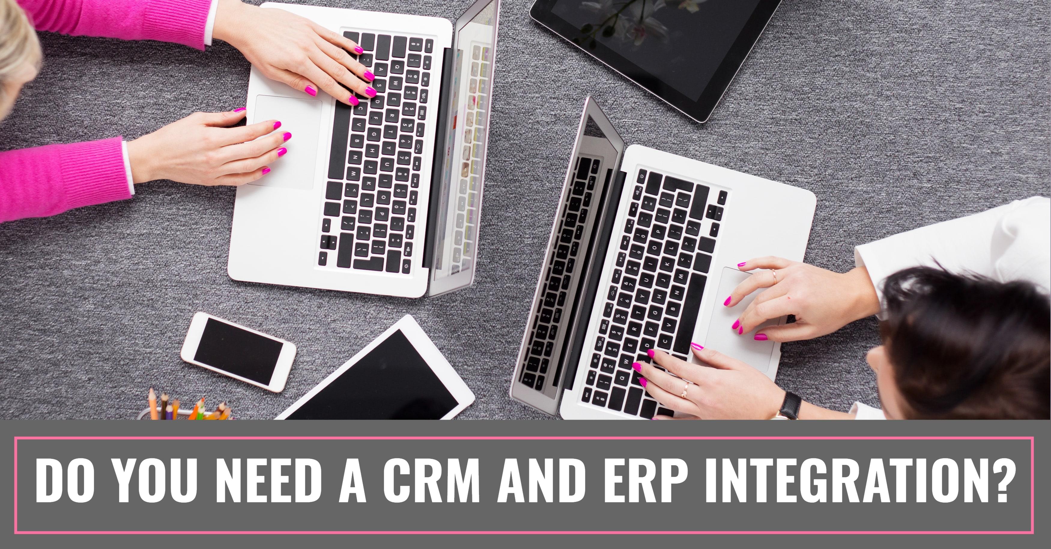 Need CRM ERP Integration