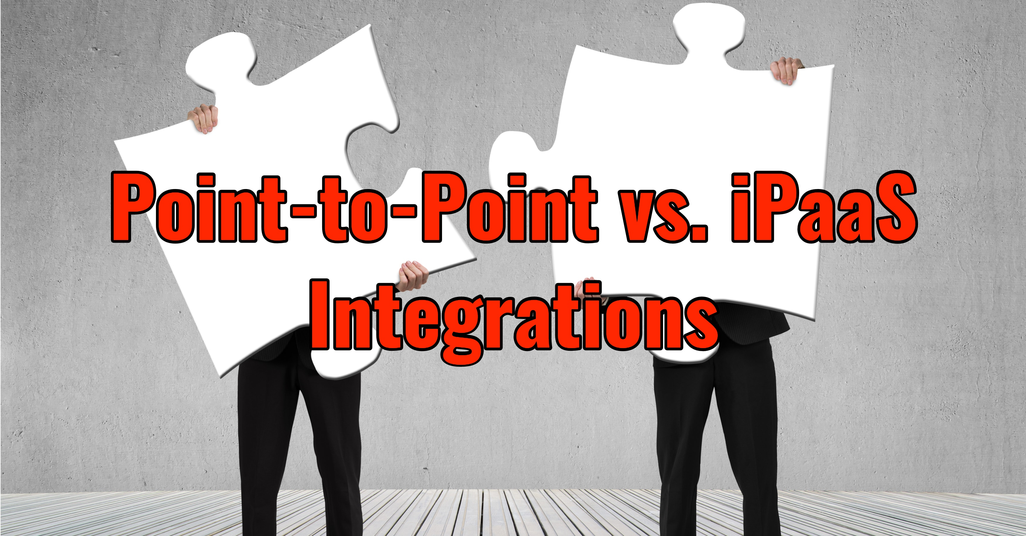 Point-to-Point vs. iPaaS