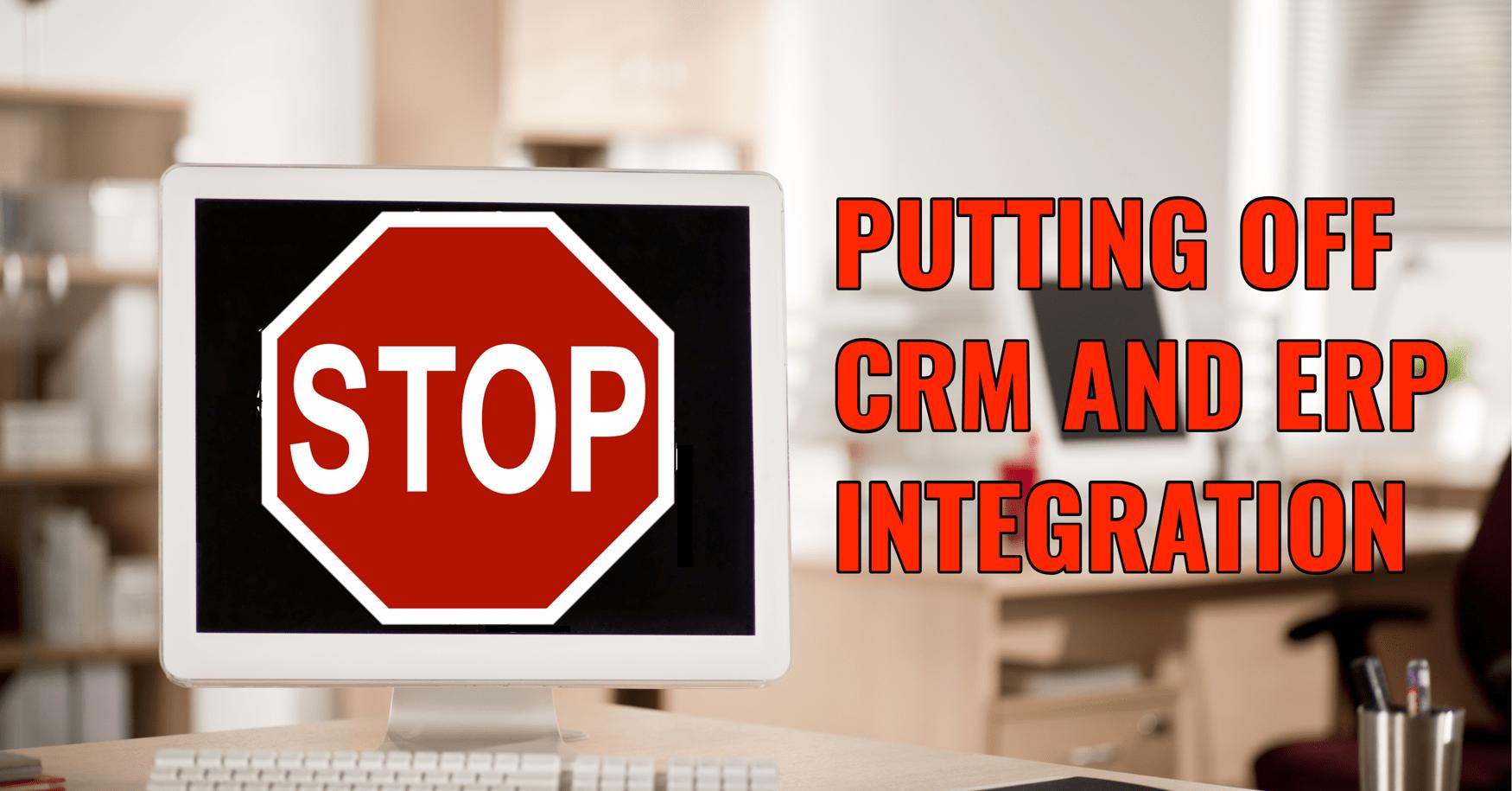 Put Off CRM ERP Integration