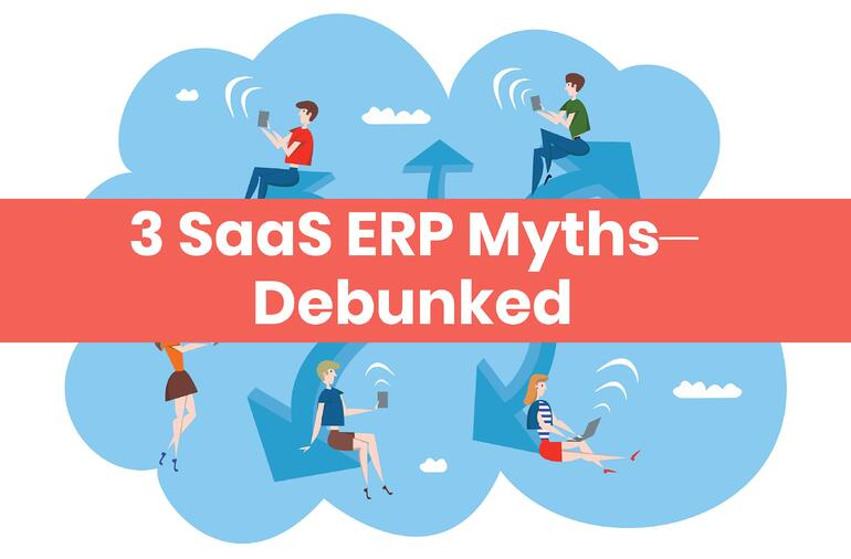 SaaS ERP Myths Debunked