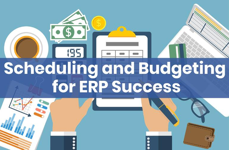 Schedule Budget ERP Implementation