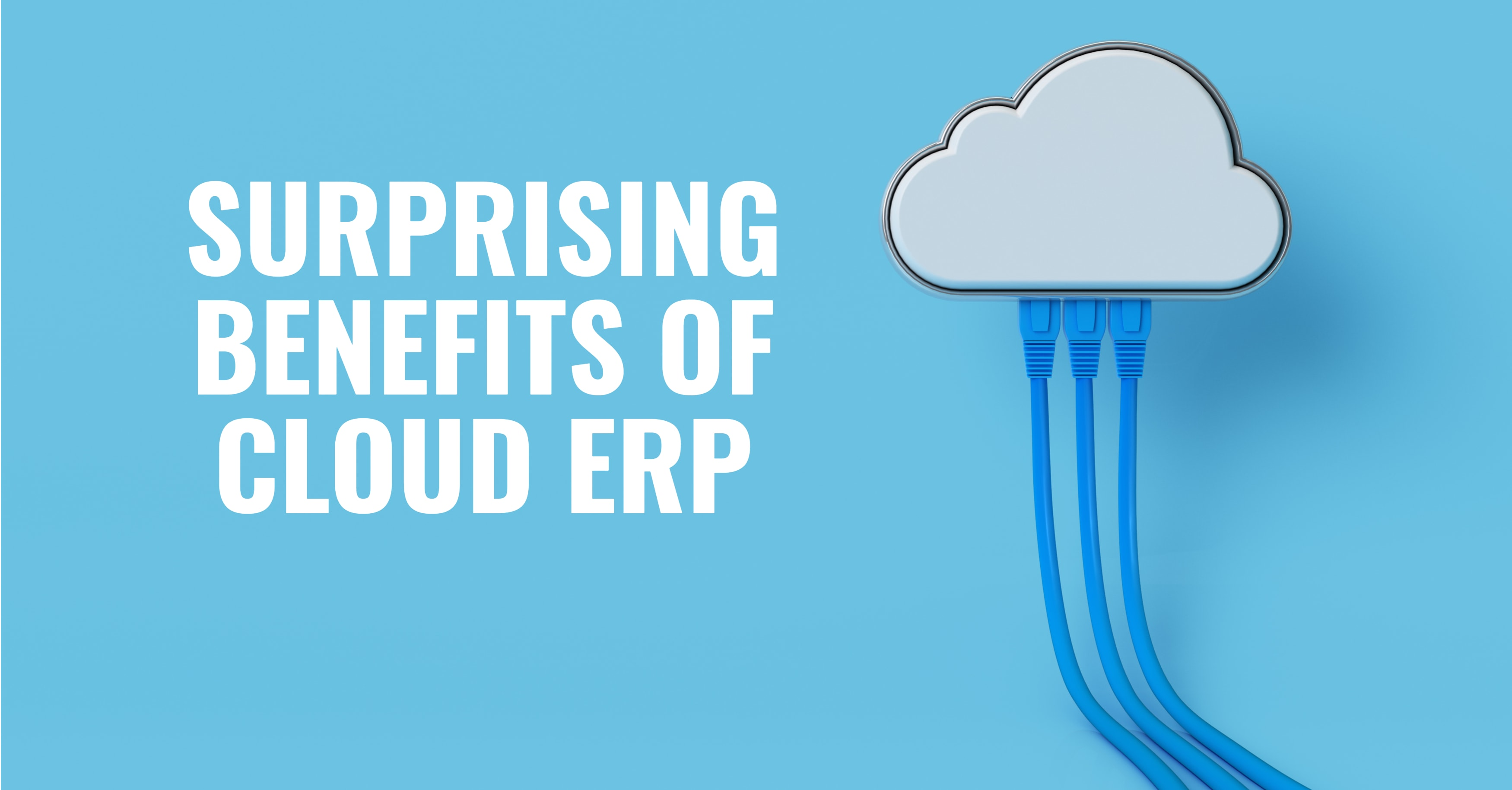 Surprising Benefits Cloud ERP