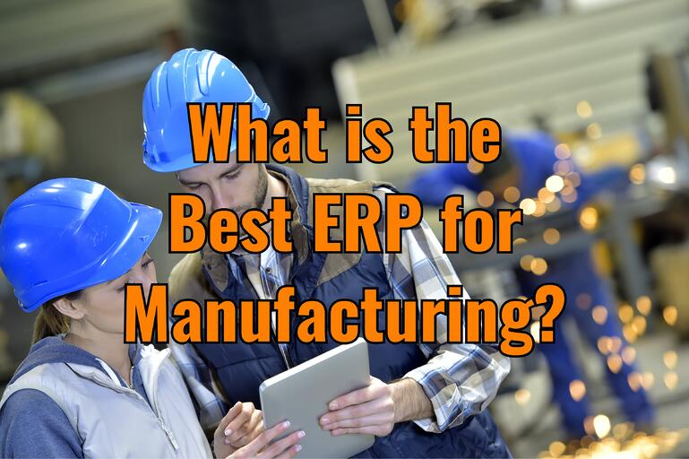 What is the Best ERP for Manufacturing