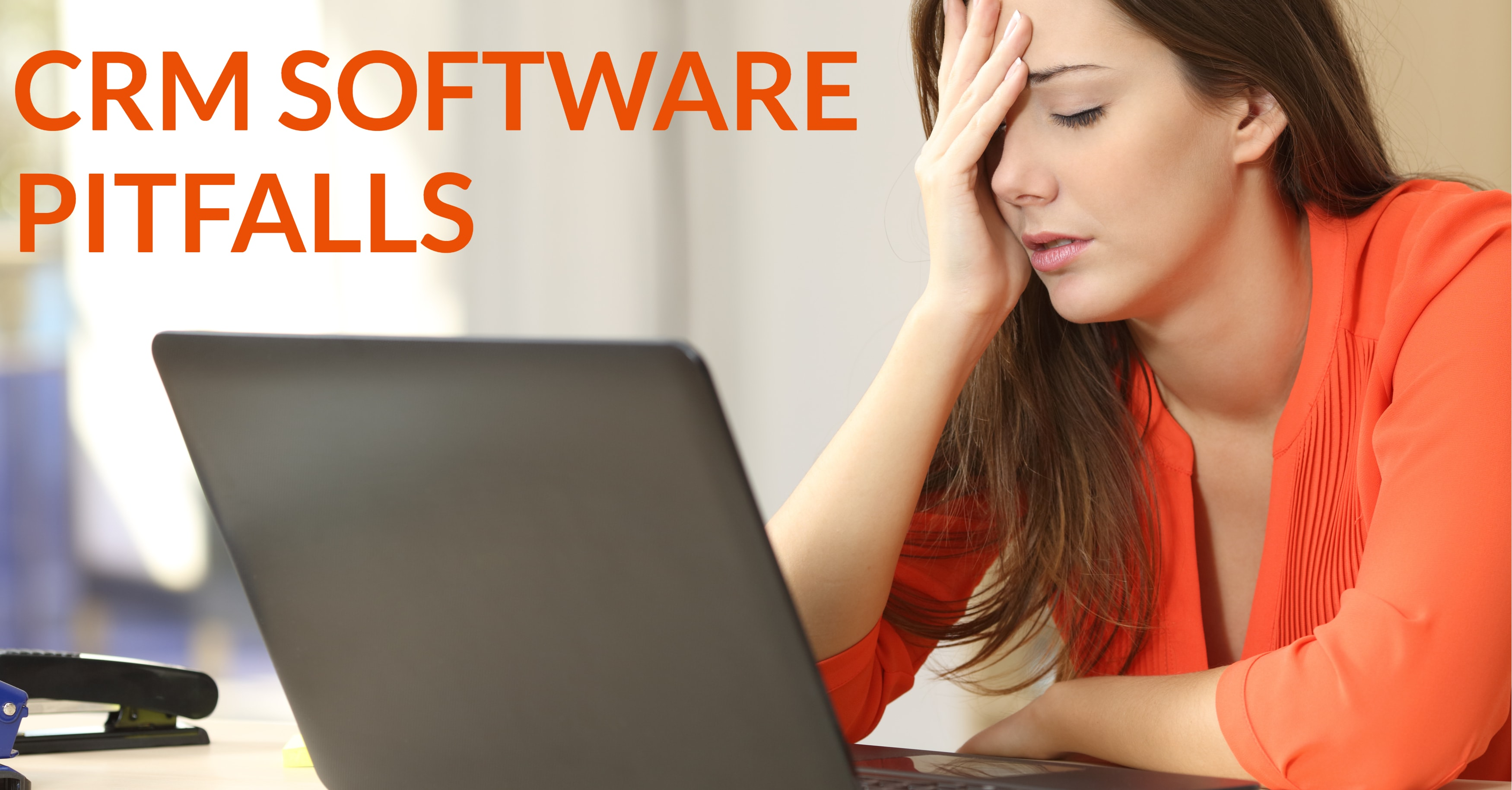 Top 5 CRM Software Pitfalls