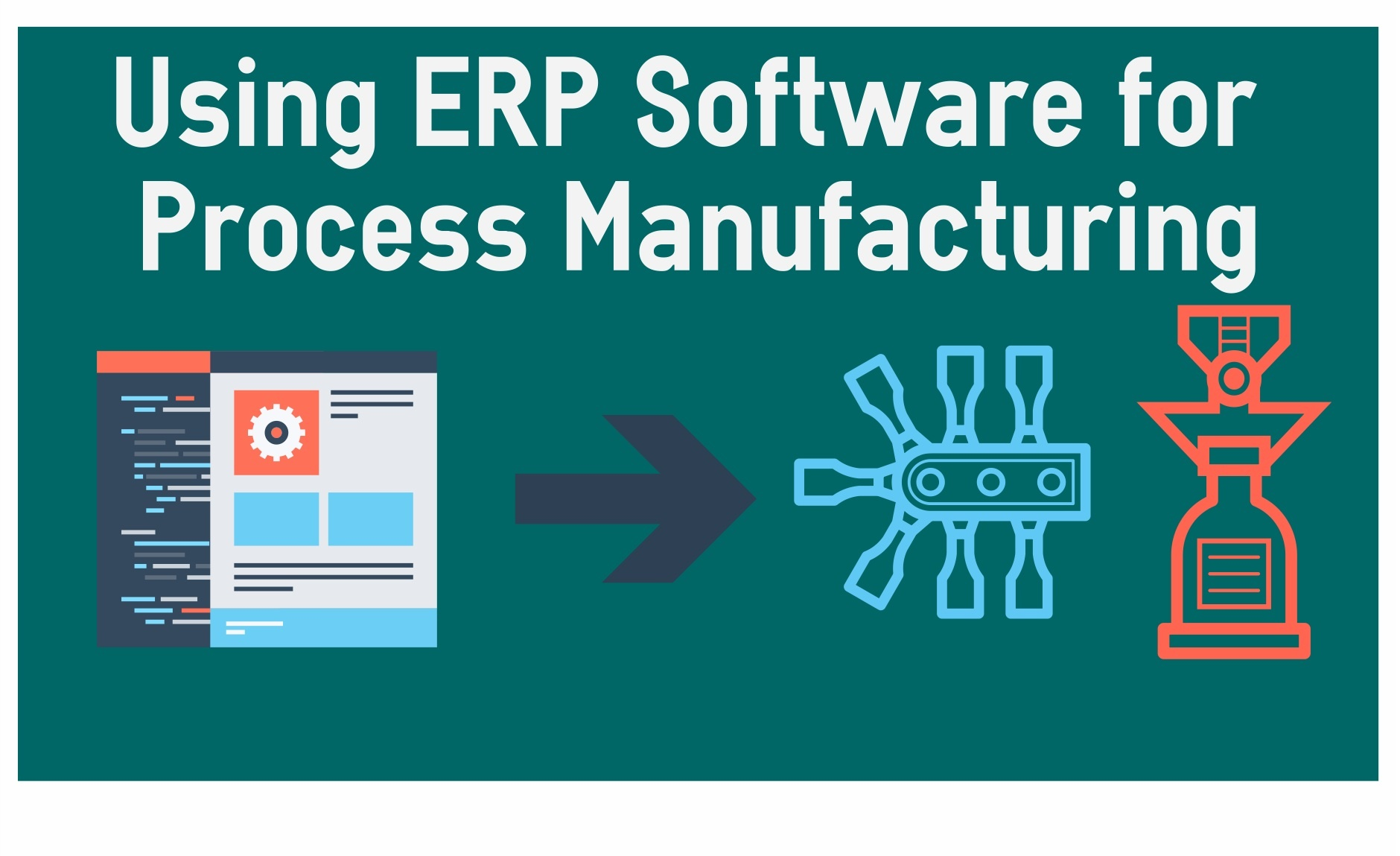 Utilizing ERP Software for Process Manufacturing Success
