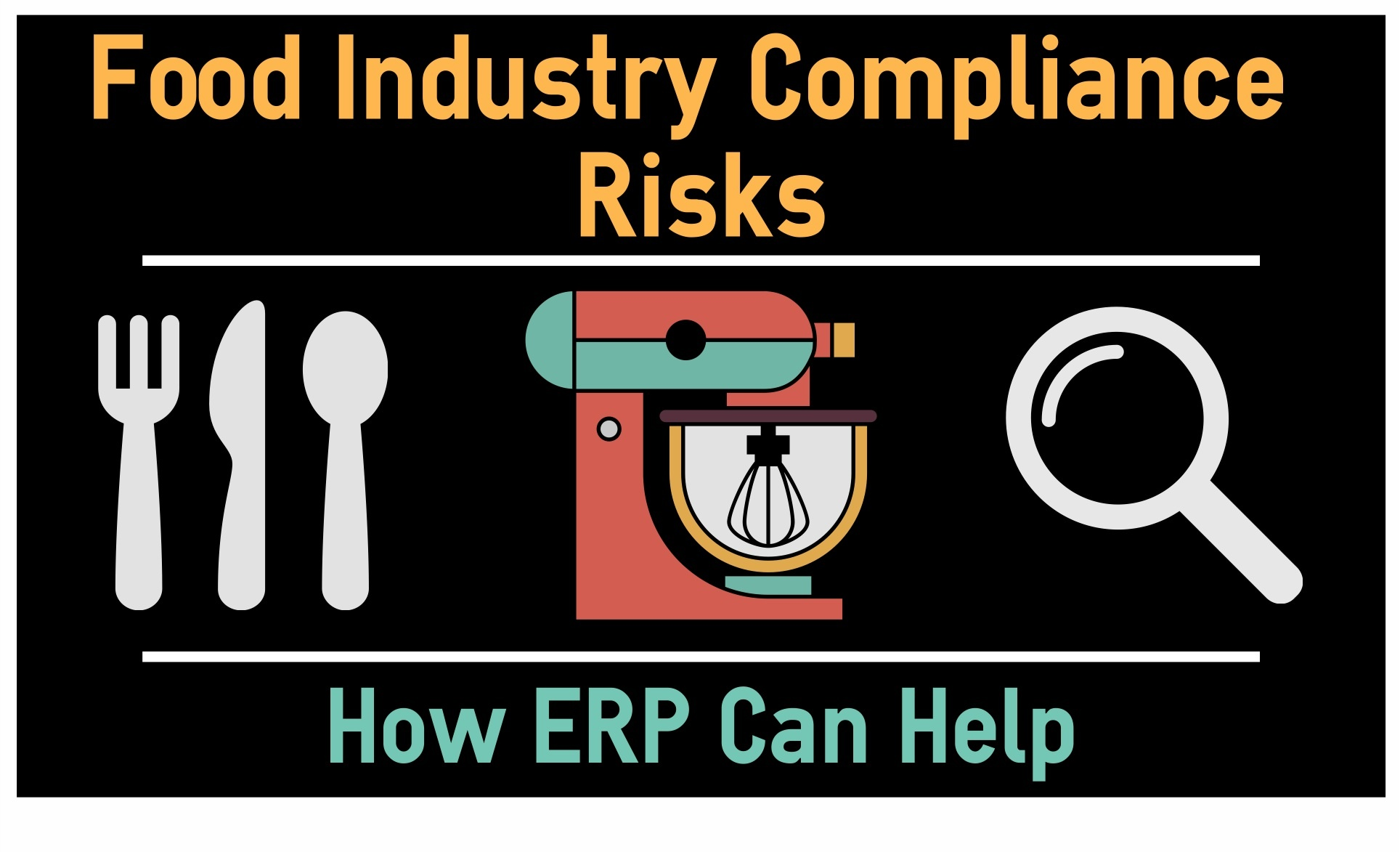 Food Industry Compliance Risks: How ERP Can Help