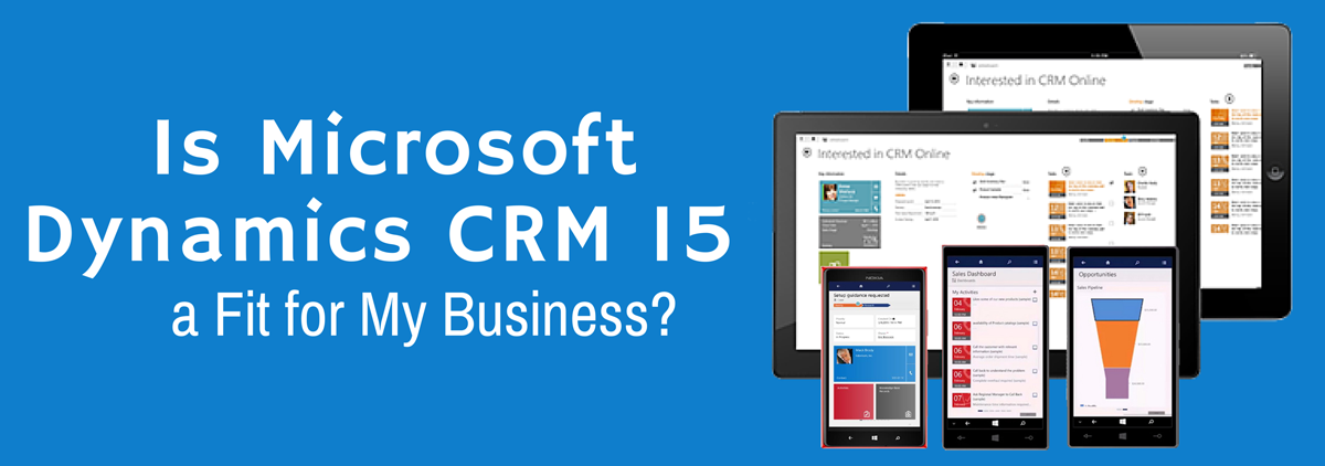 Dynamics CRM 2015 Update: Is It Right For You?