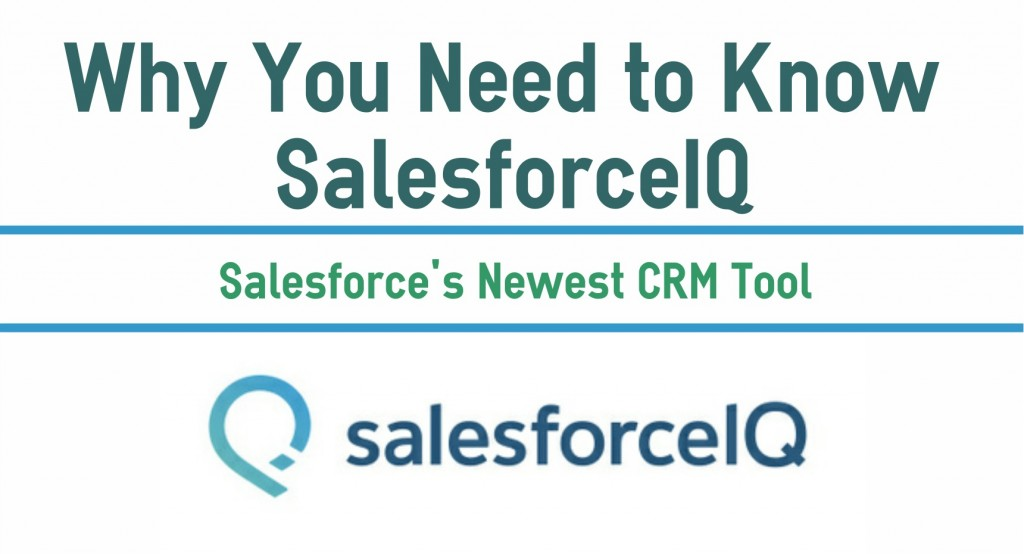 Why You Need to Know About SalesforceIQ
