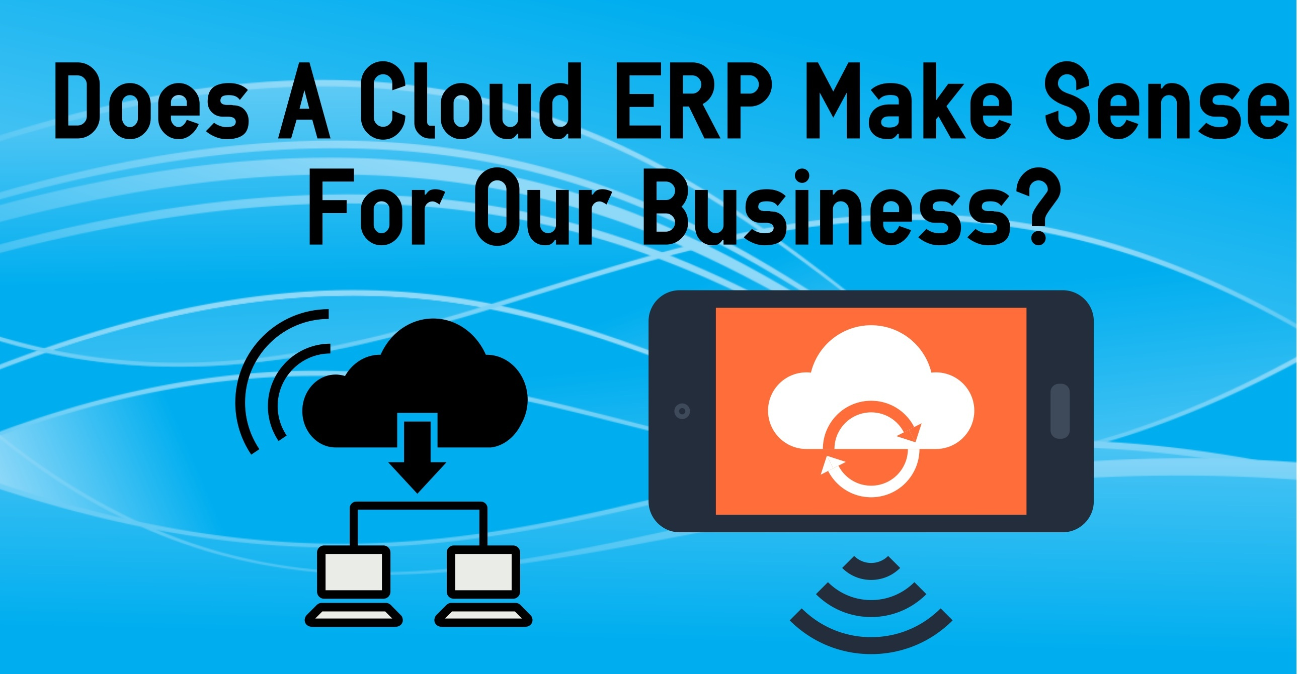 Cloud ERP vs On-Prem | How to Decide?