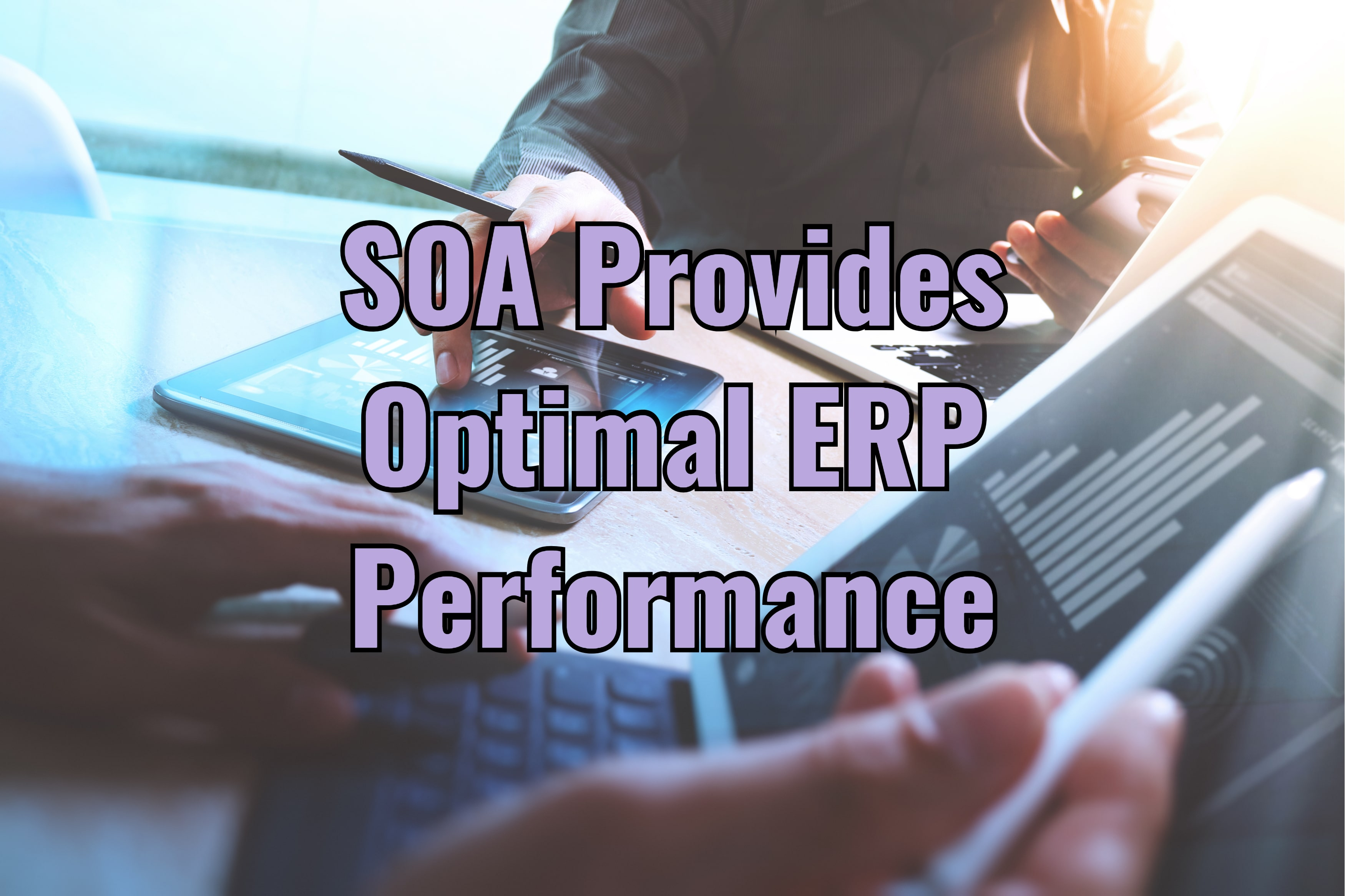 How SOA Provides Optimal ERP Performance
