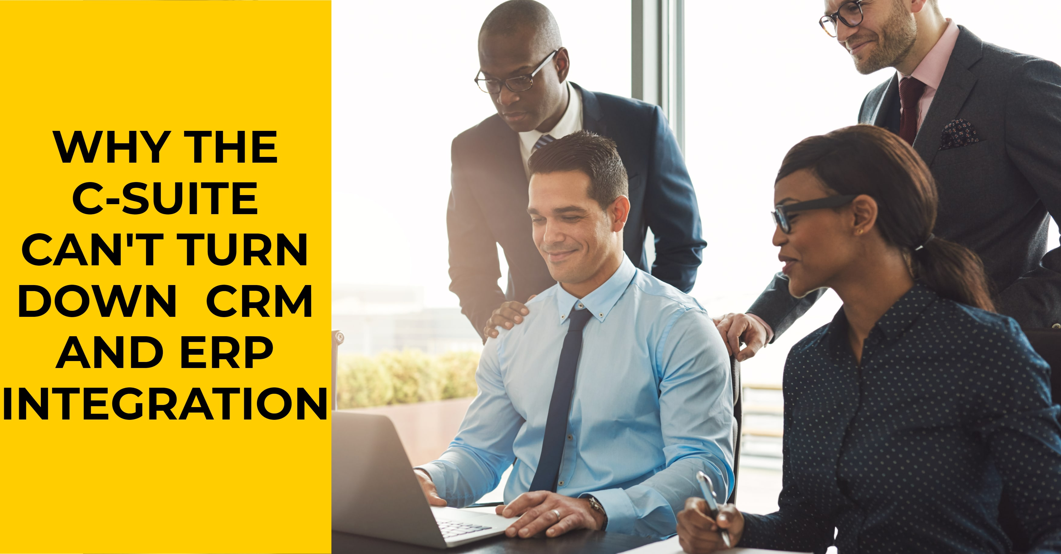 Why the C-Suite Can't Turn Down CRM and ERP Integration