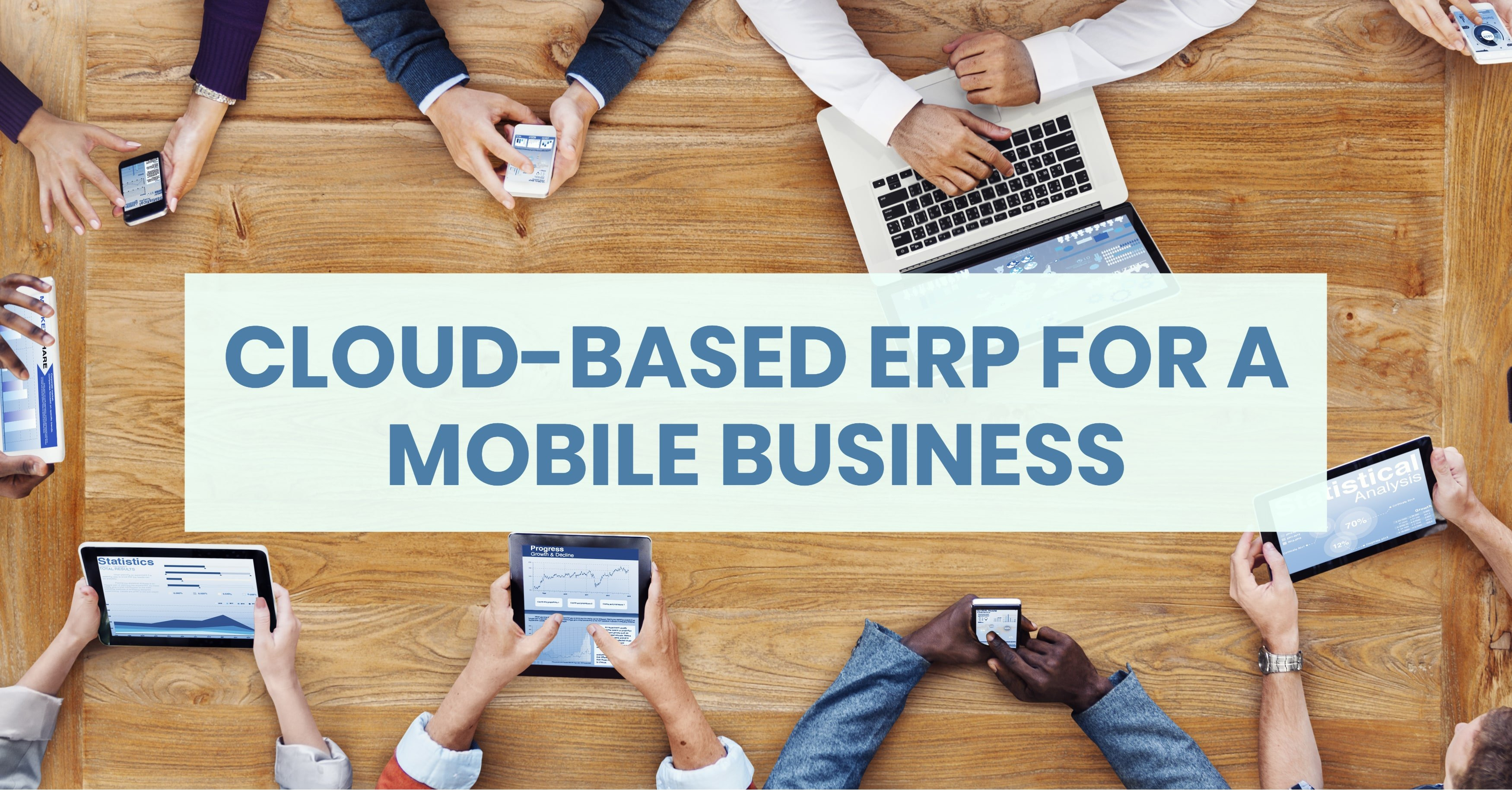 Leverage Cloud-Based ERP for a Mobile Business