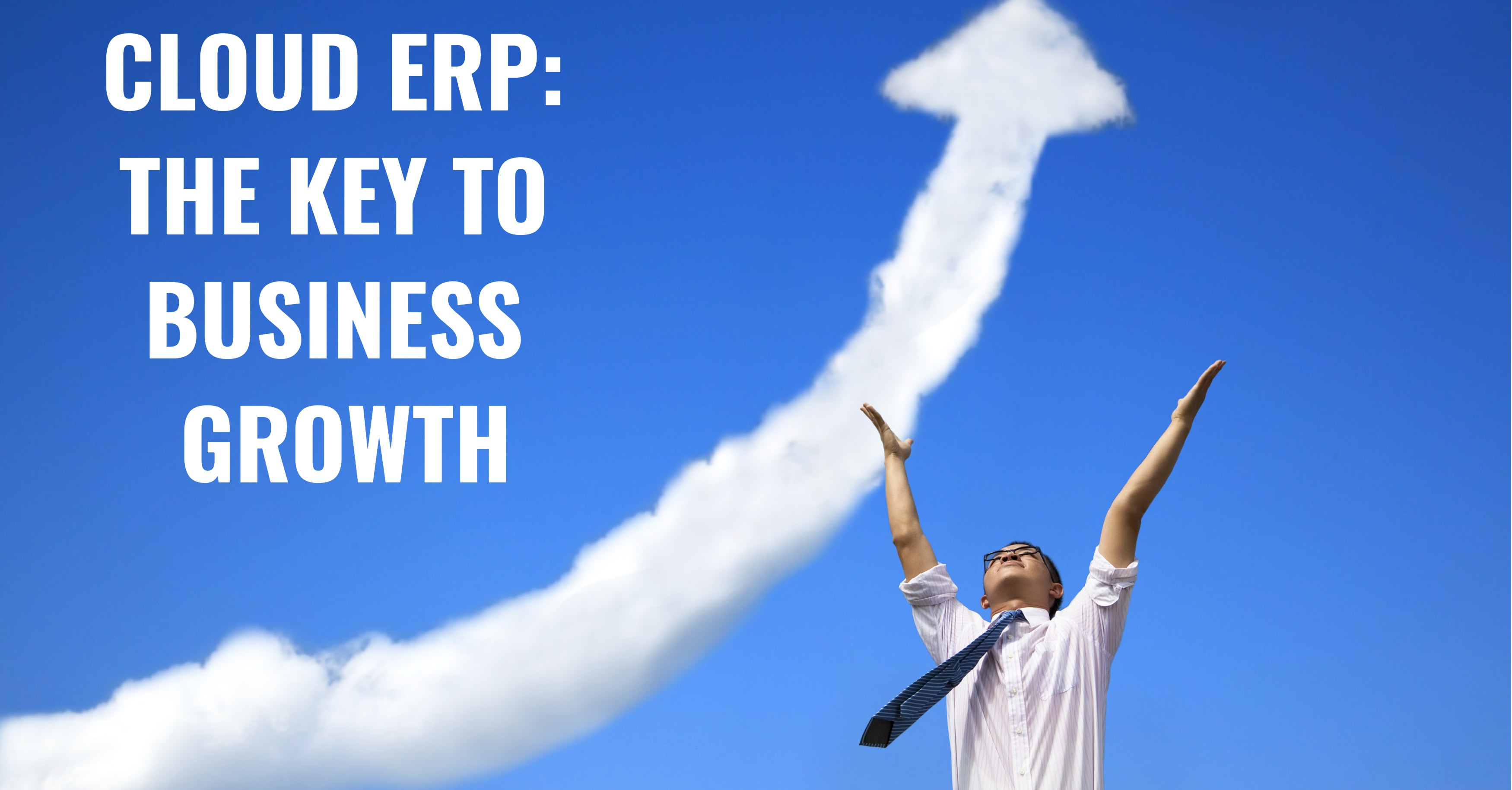 Cloud ERP: The Key to Business Growth