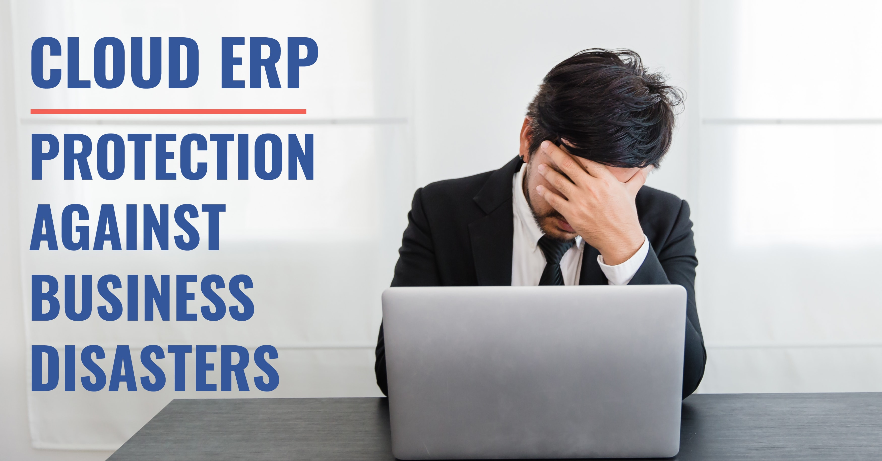 Cloud ERP: Your Protection Against Business Disasters