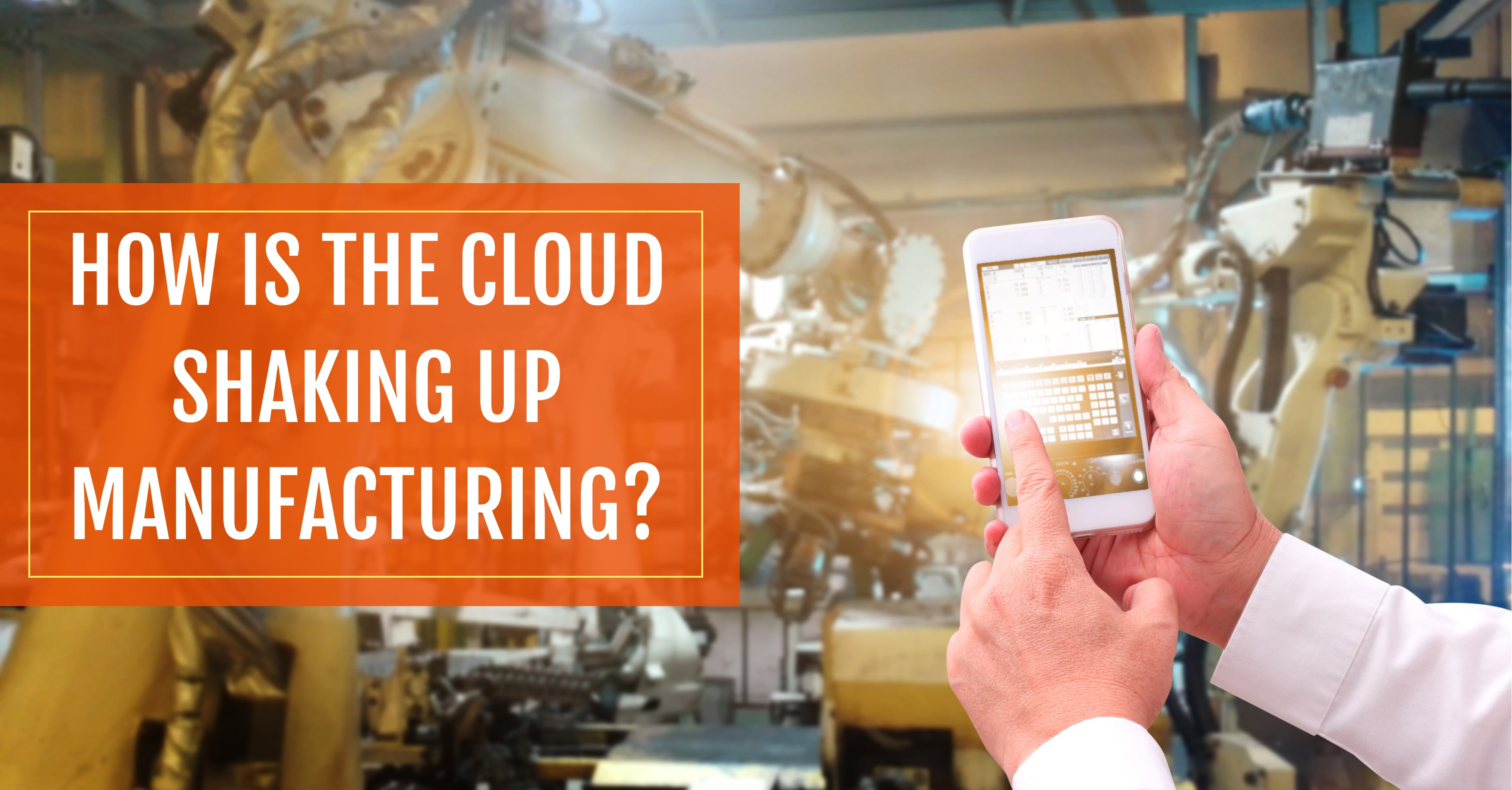 How is the Cloud Shaking Up Manufacturing?