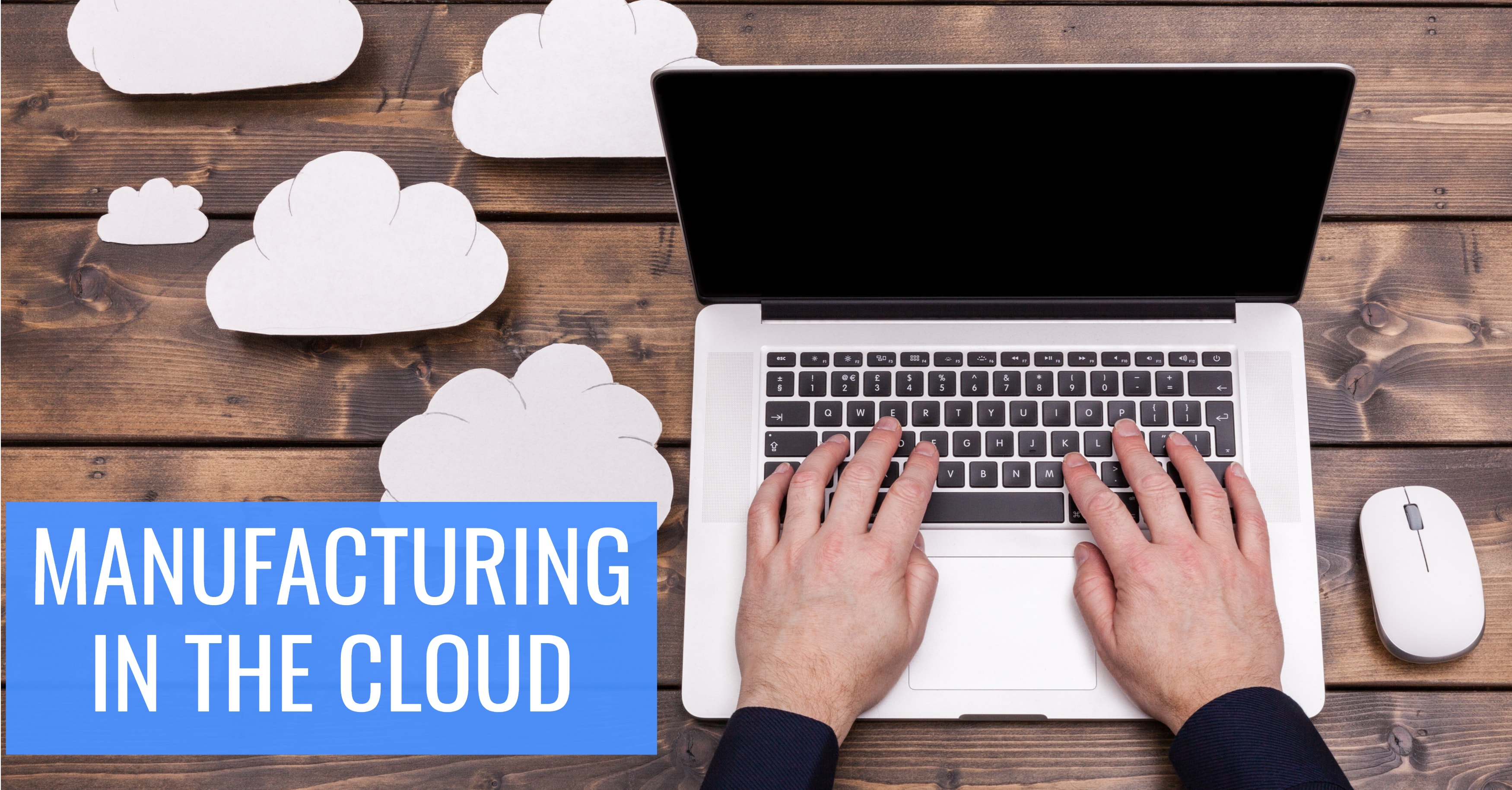 Sky's the Limit for Manufacturers With Cloud Software