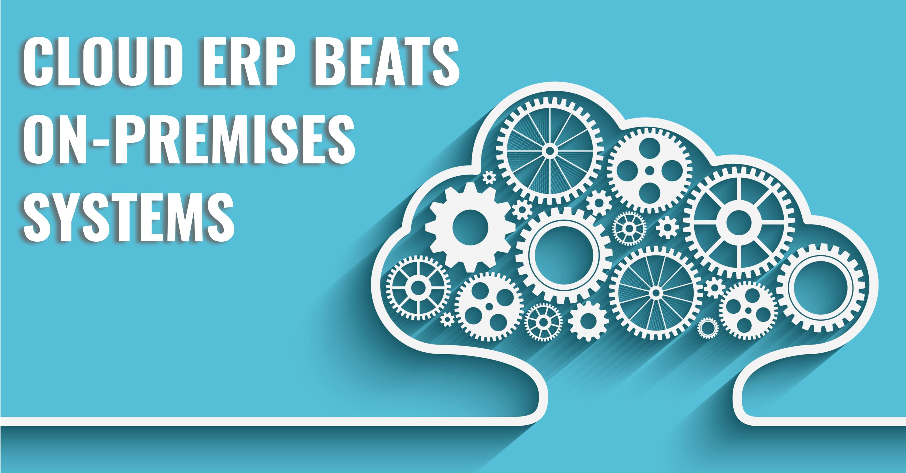 How Does Cloud ERP Beat On-Premises Systems?