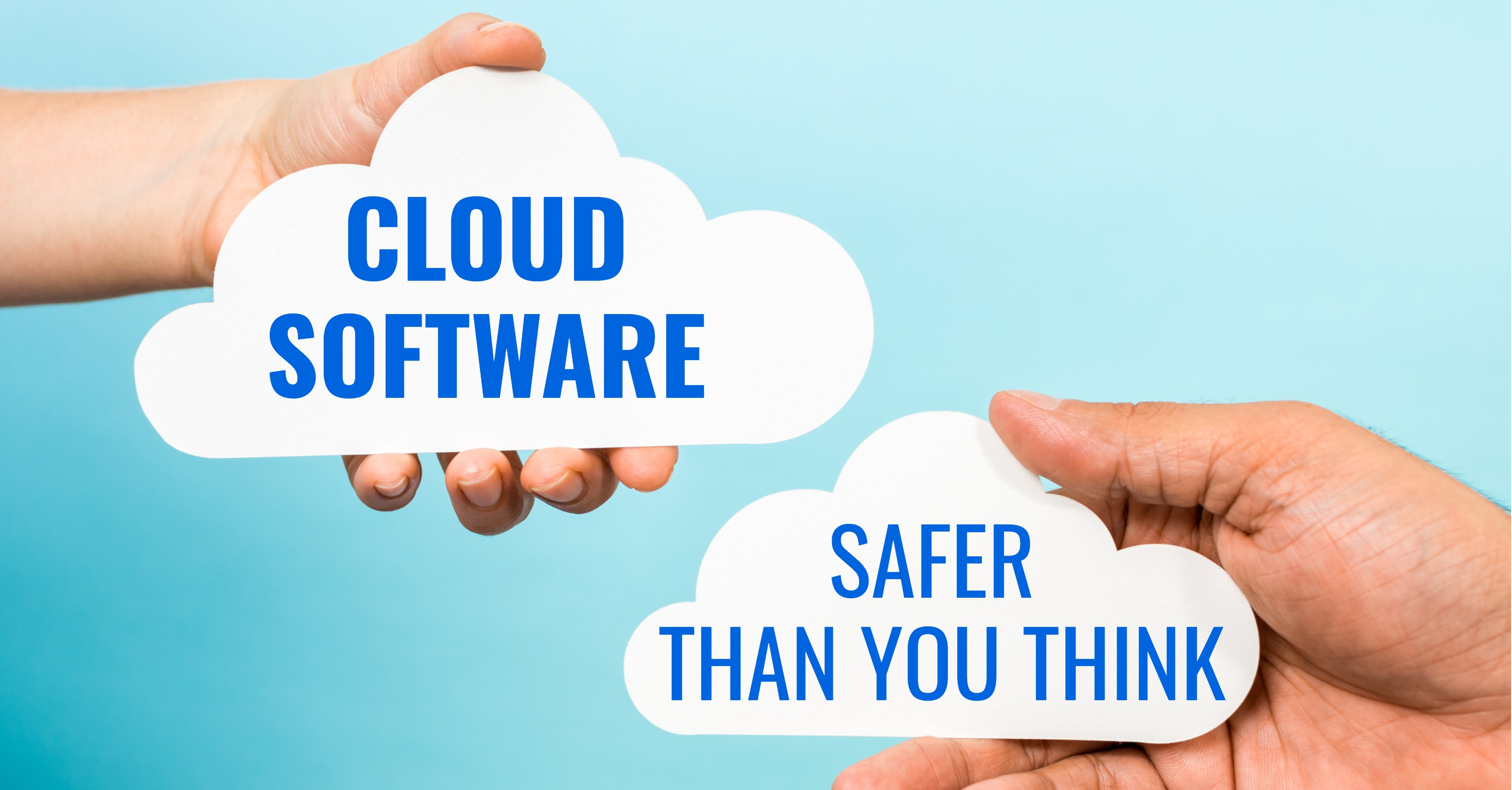 Cloud Software is Safer Than You Think