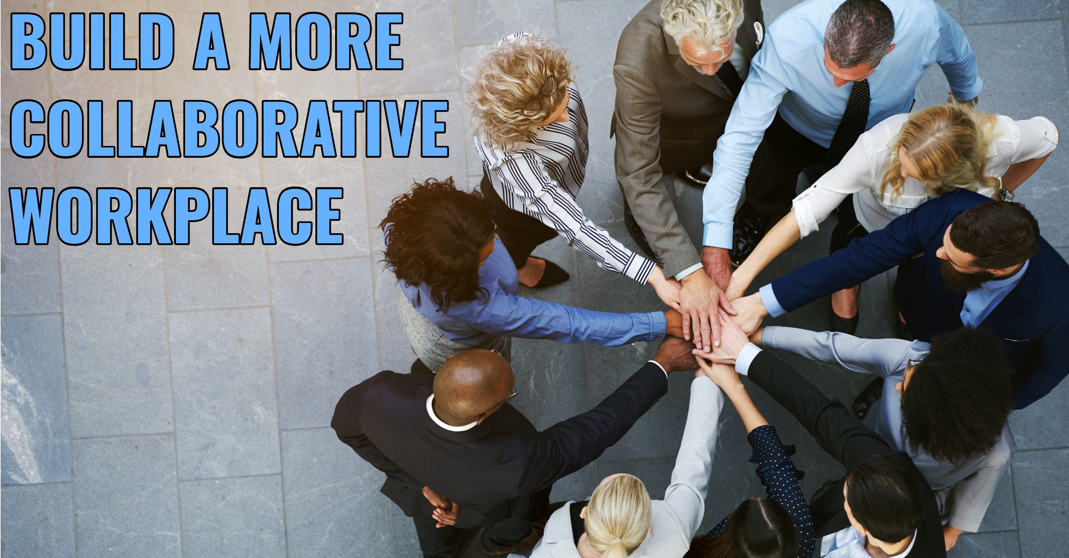 Build a More Collaborative Workplace