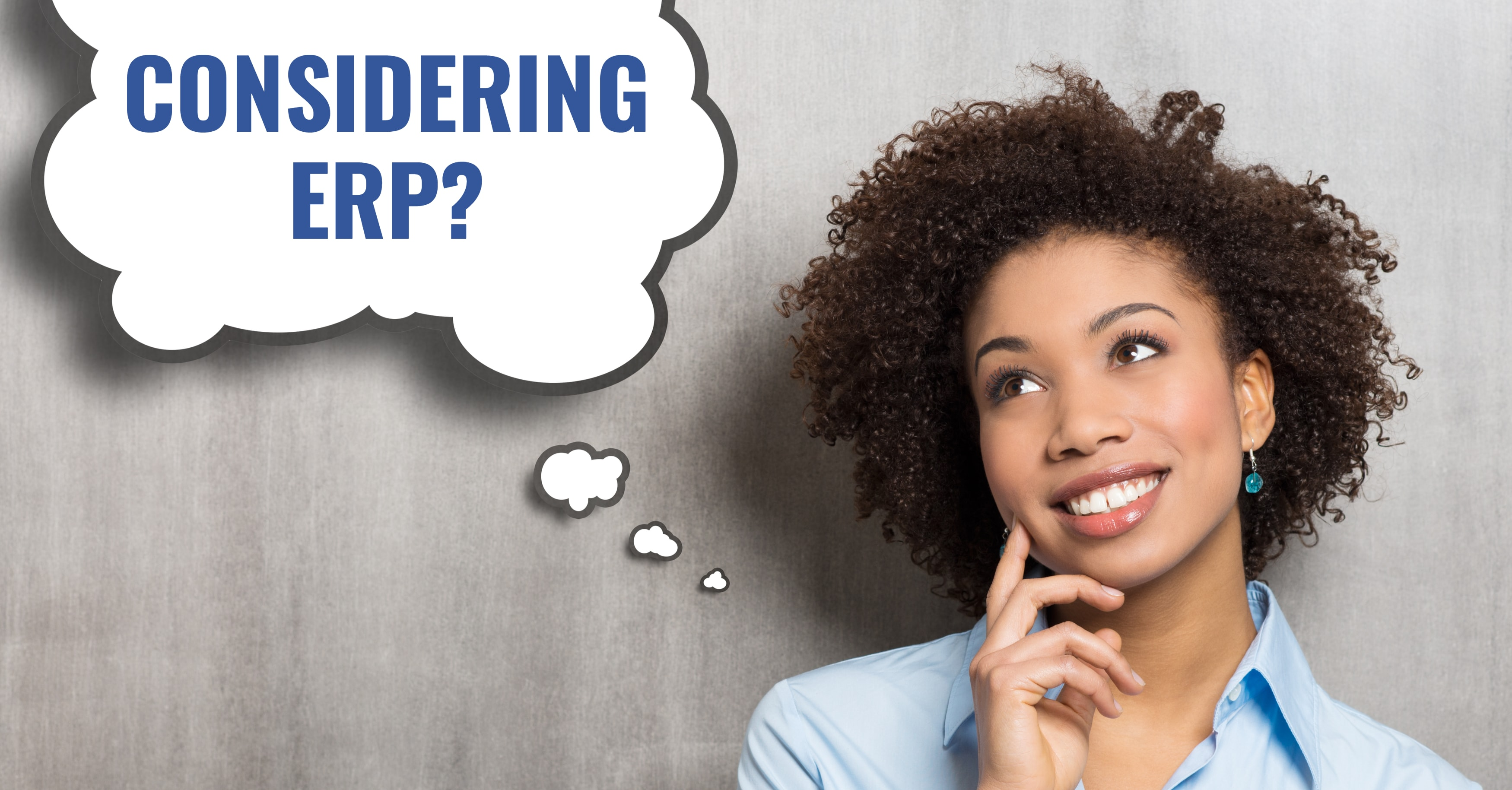 Considering ERP? Here's What You Need to Know