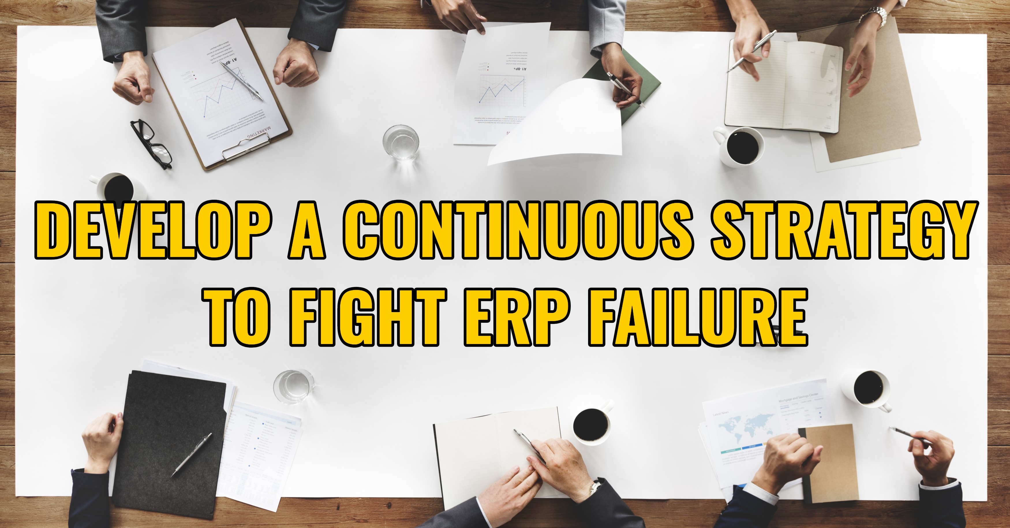 Develop a Continuous Strategy to Fight ERP Failure